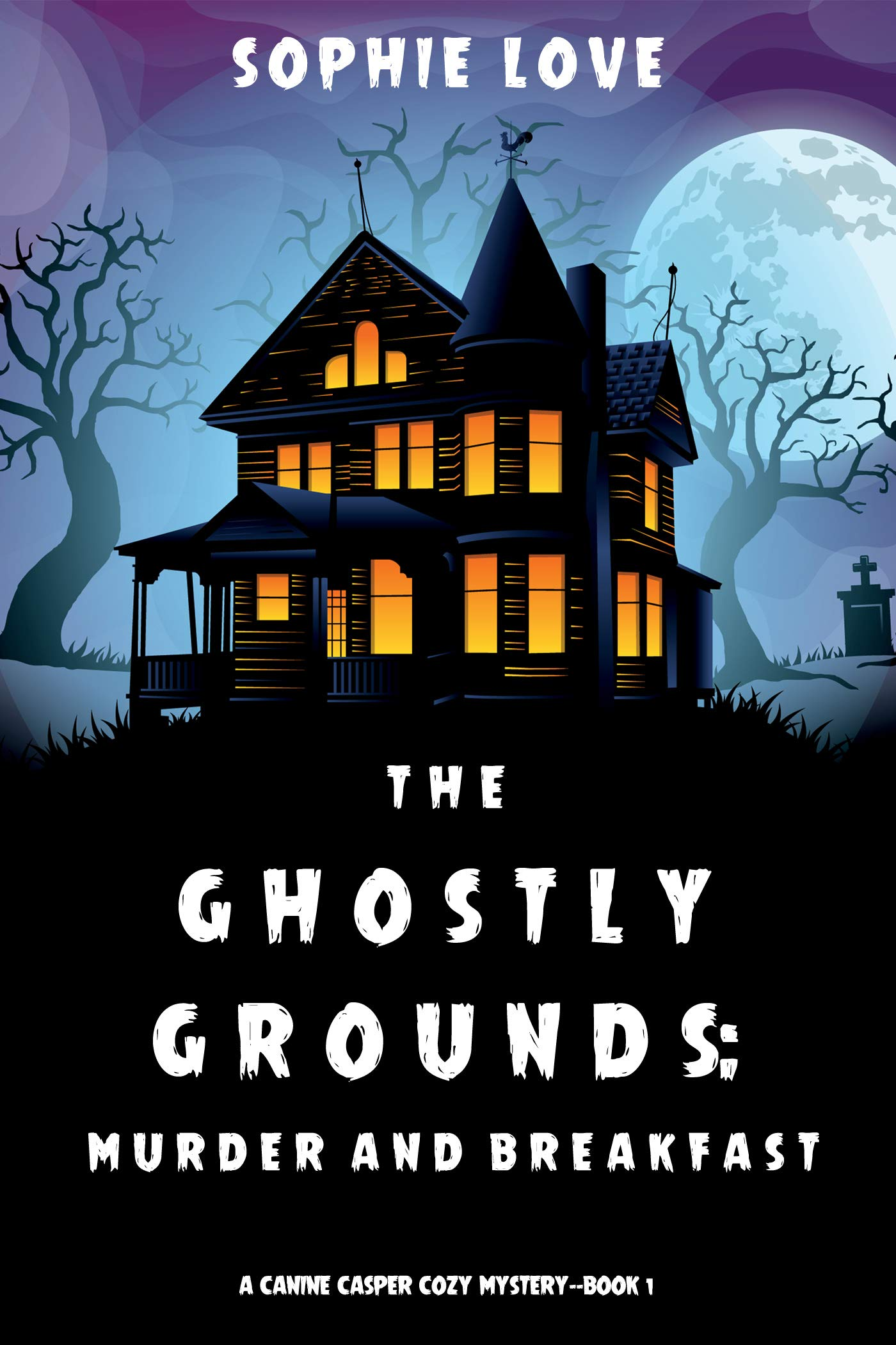 The Ghostly Grounds: Murder and Breakfast (Canine Casper Cozy Mystery #1)