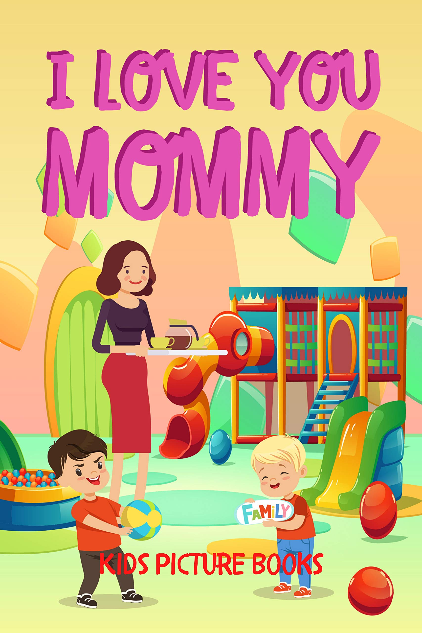 I Love You Mommy - Kids Picture Books: Love You Forever