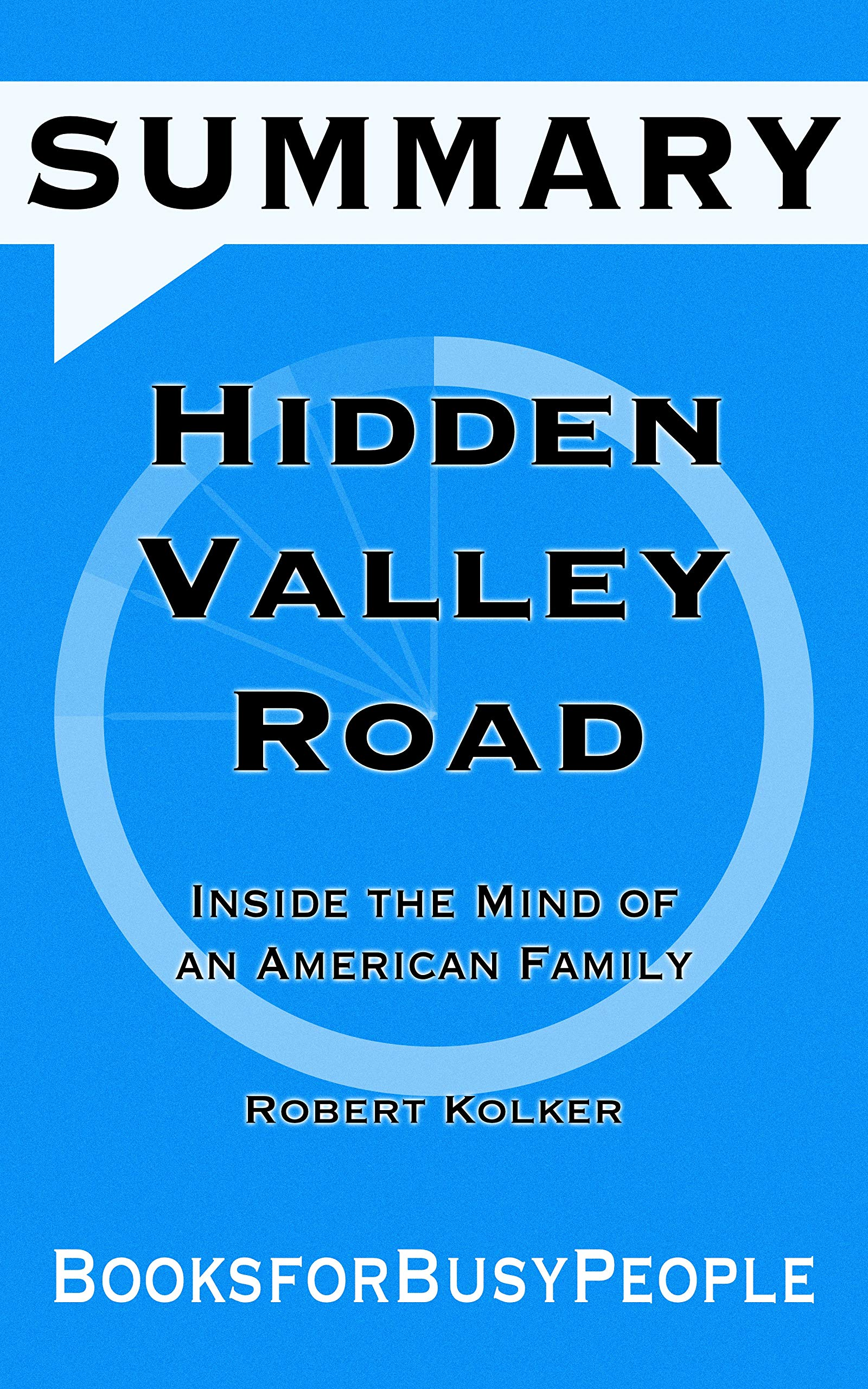 SUMMARY of Hidden Valley Road: Inside the Mind of an American Family
