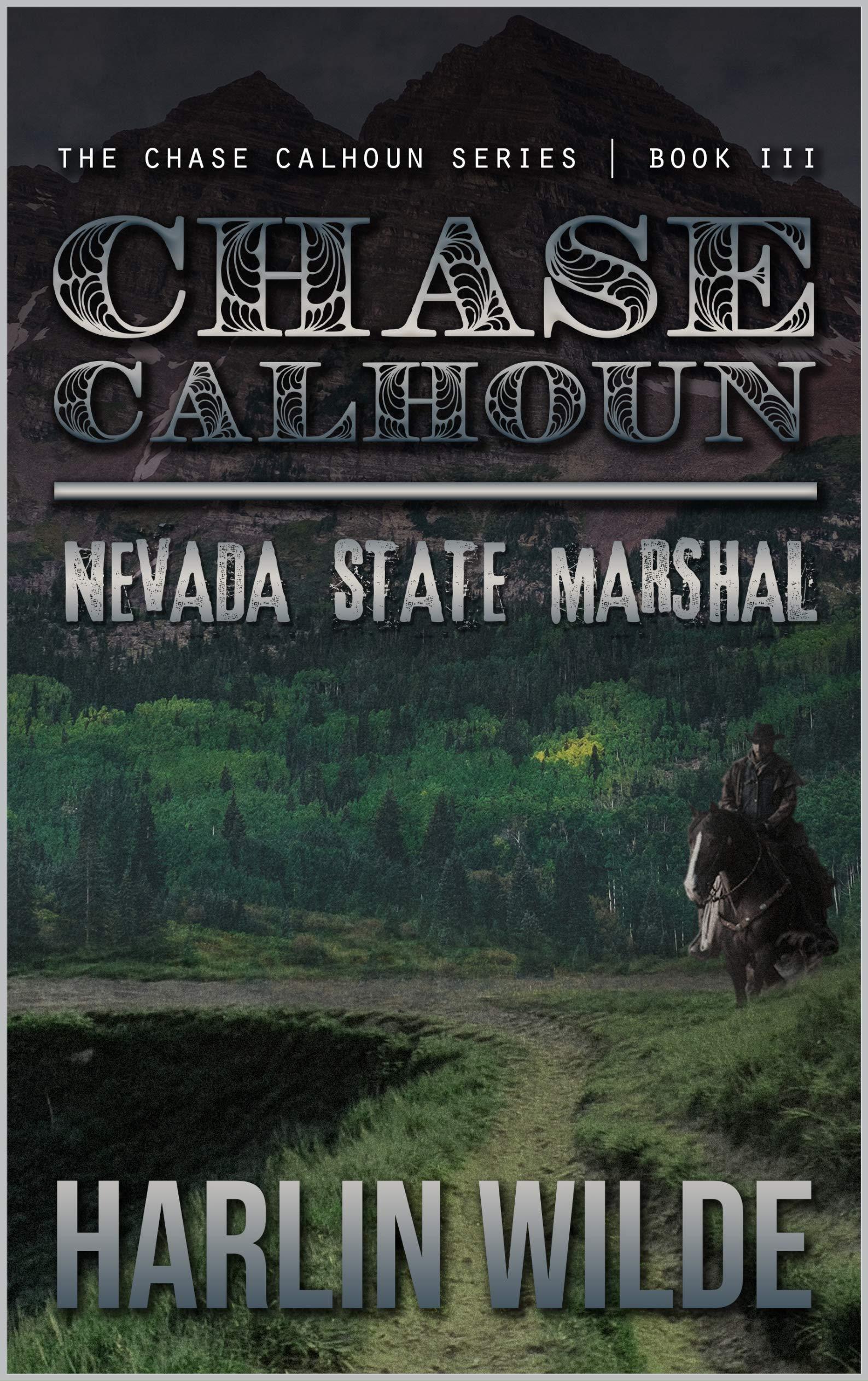 CHASE CALHOUN: Nevada State Marshal (Chase Calhoun Series Book 3)