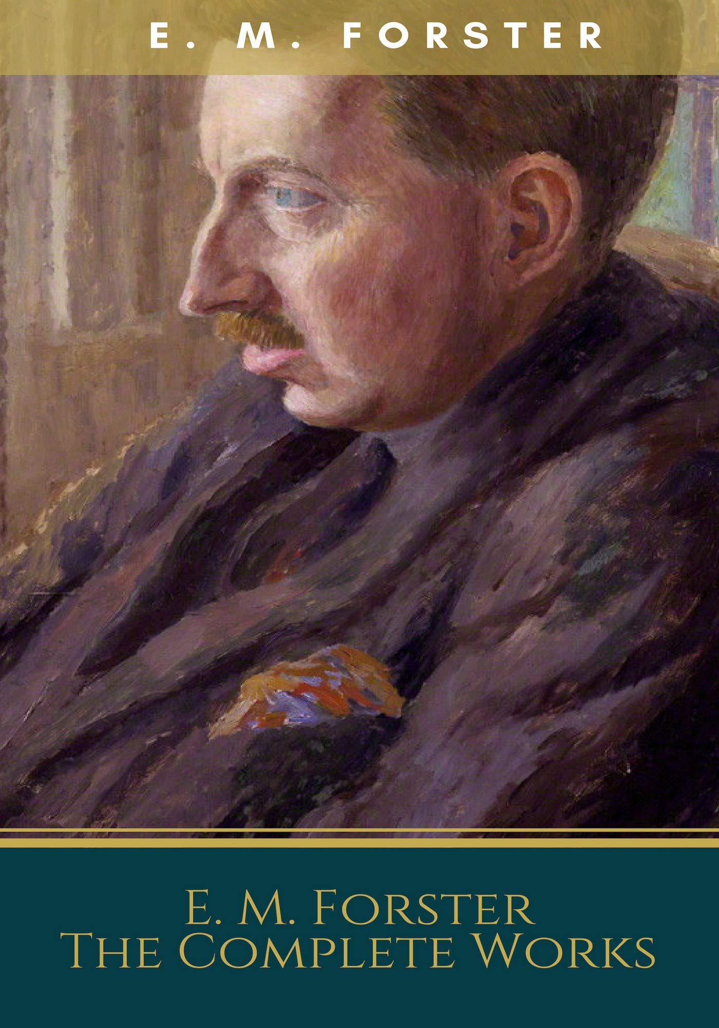 E. M. Forster The Complete Works (Annotated)