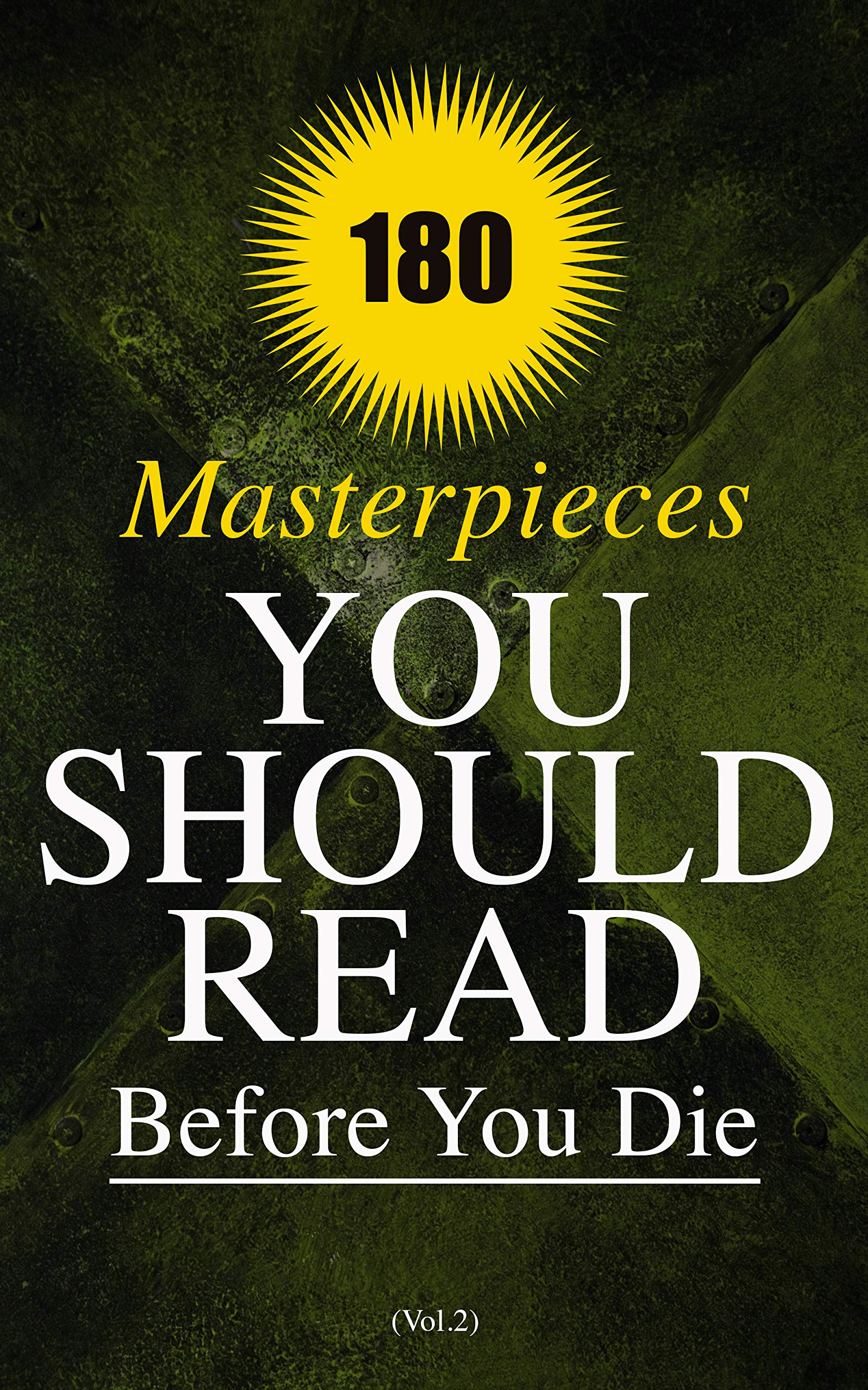 180 Masterpieces You Should Read Before You Die (Vol.2): Life is a Dream, The Awakening, Babbitt, Strange Case of Dr Jekyll and Mr Hyde, Sense and Sensibility, ... Hunchback of Notre Dame, Iliad & Odyssey...