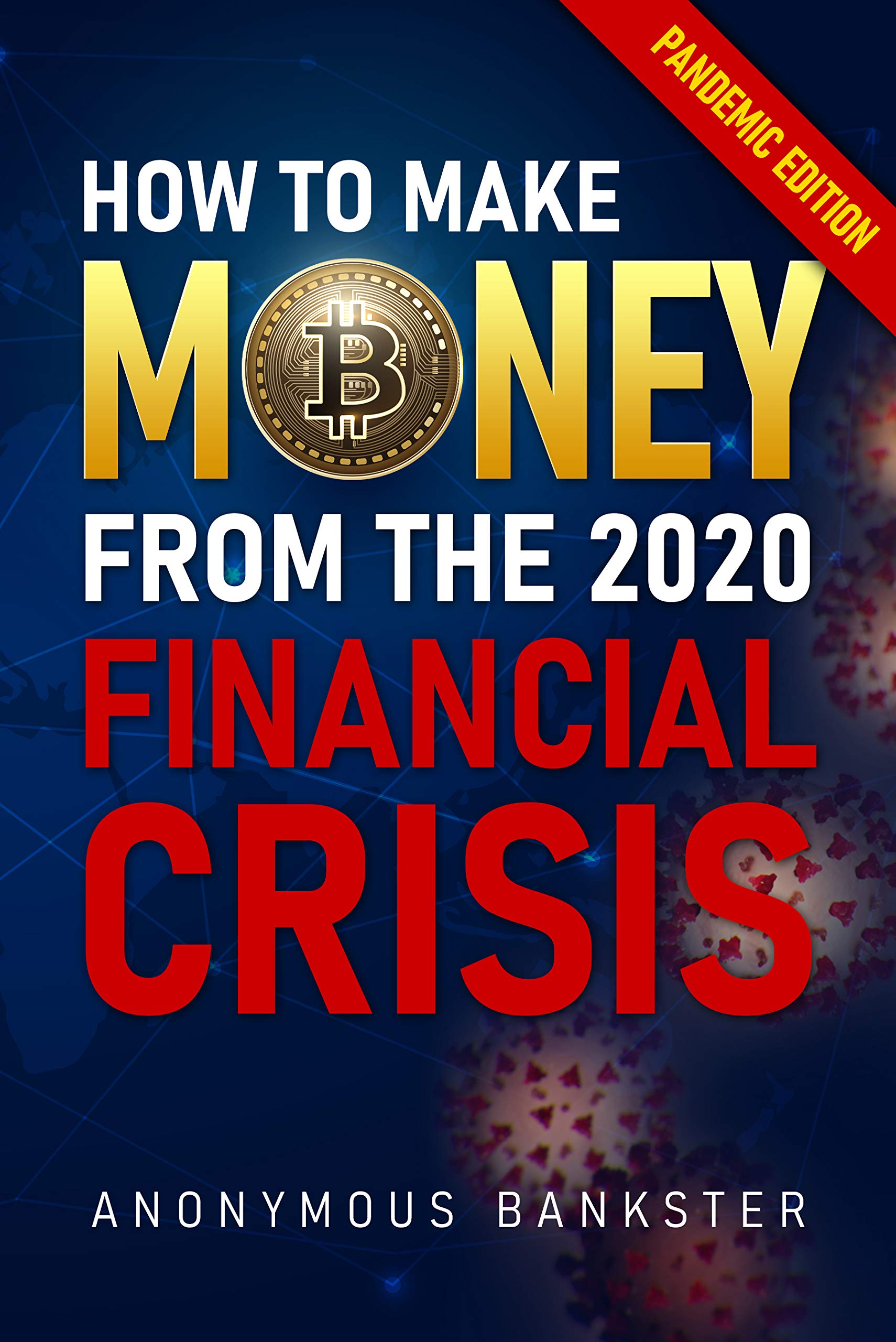 How to make money from the 2020 Financial Crisis: Pandemic Edition