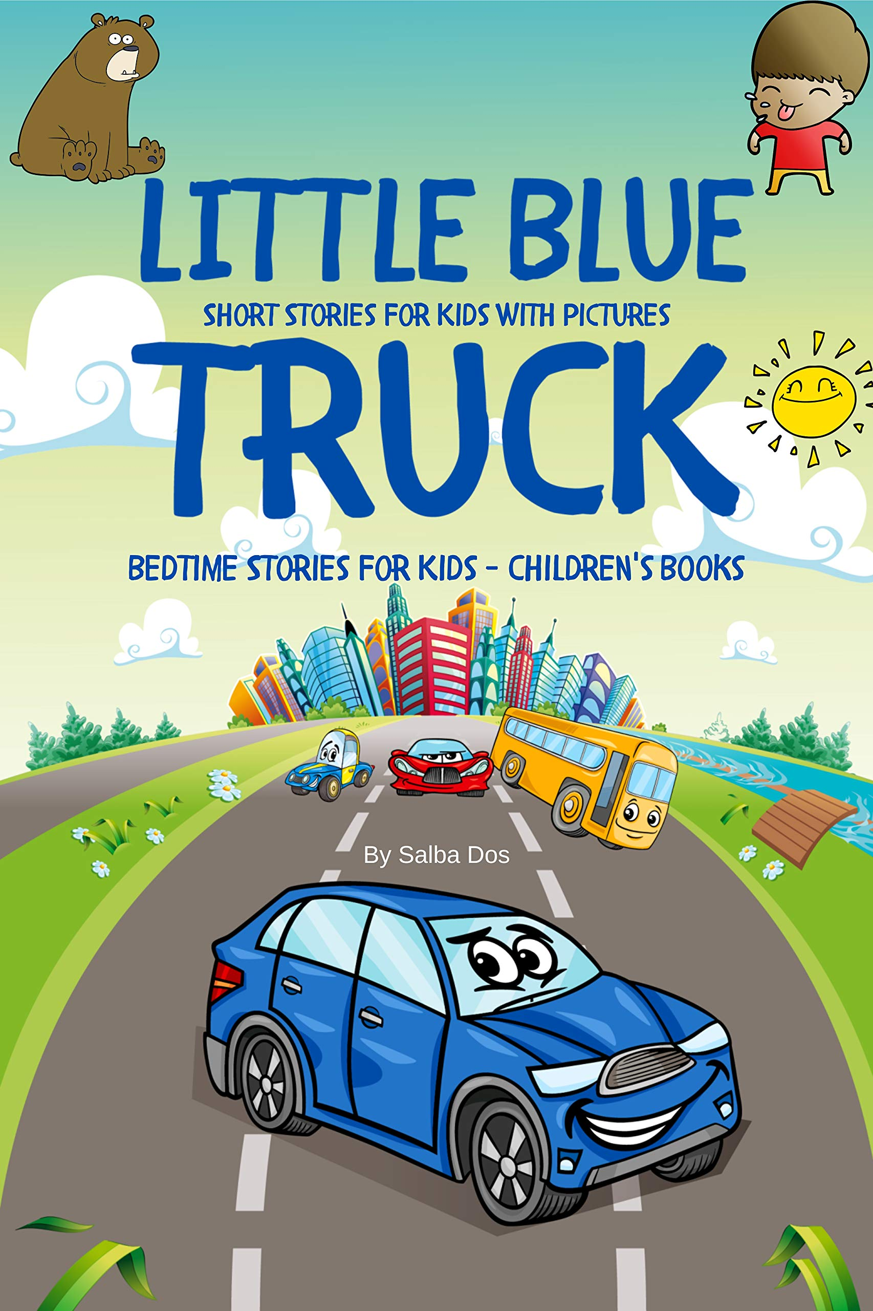 Little Blue Truck - Short Stories For Kids With Pictures: Bedtime Stories For Kids - Children's Books