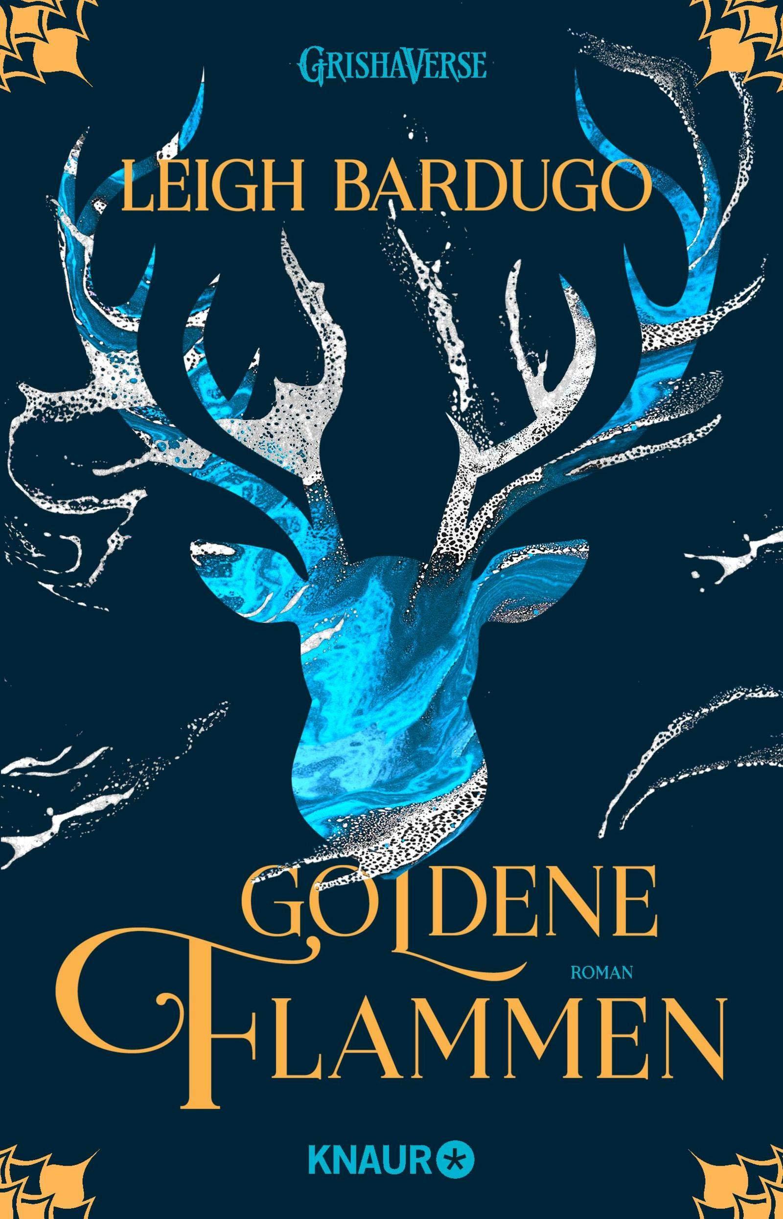 Goldene Flammen: Roman (Legenden der Grisha 1)