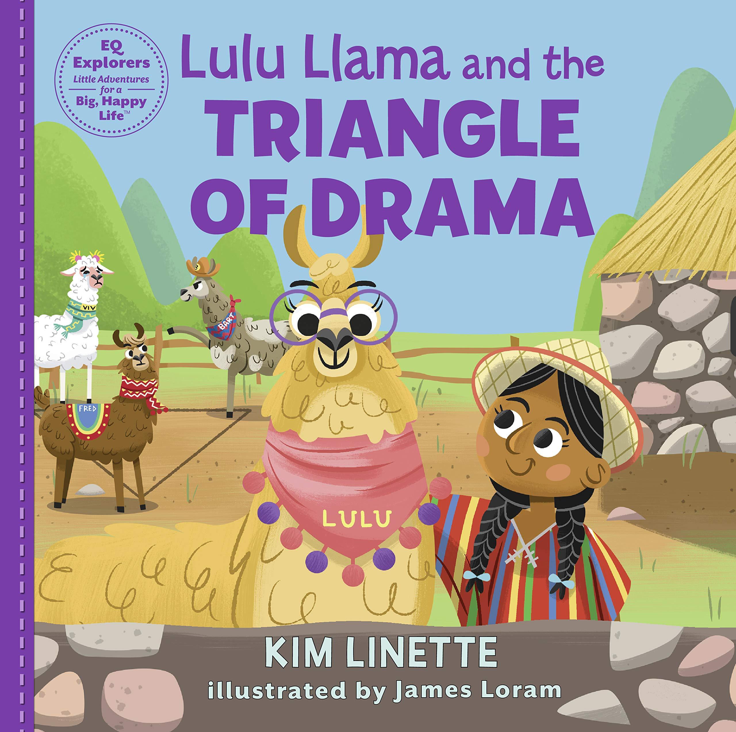 Lulu Llama and the Triangle of Drama: Choose to be Drama Free (EQ Explorers Series)