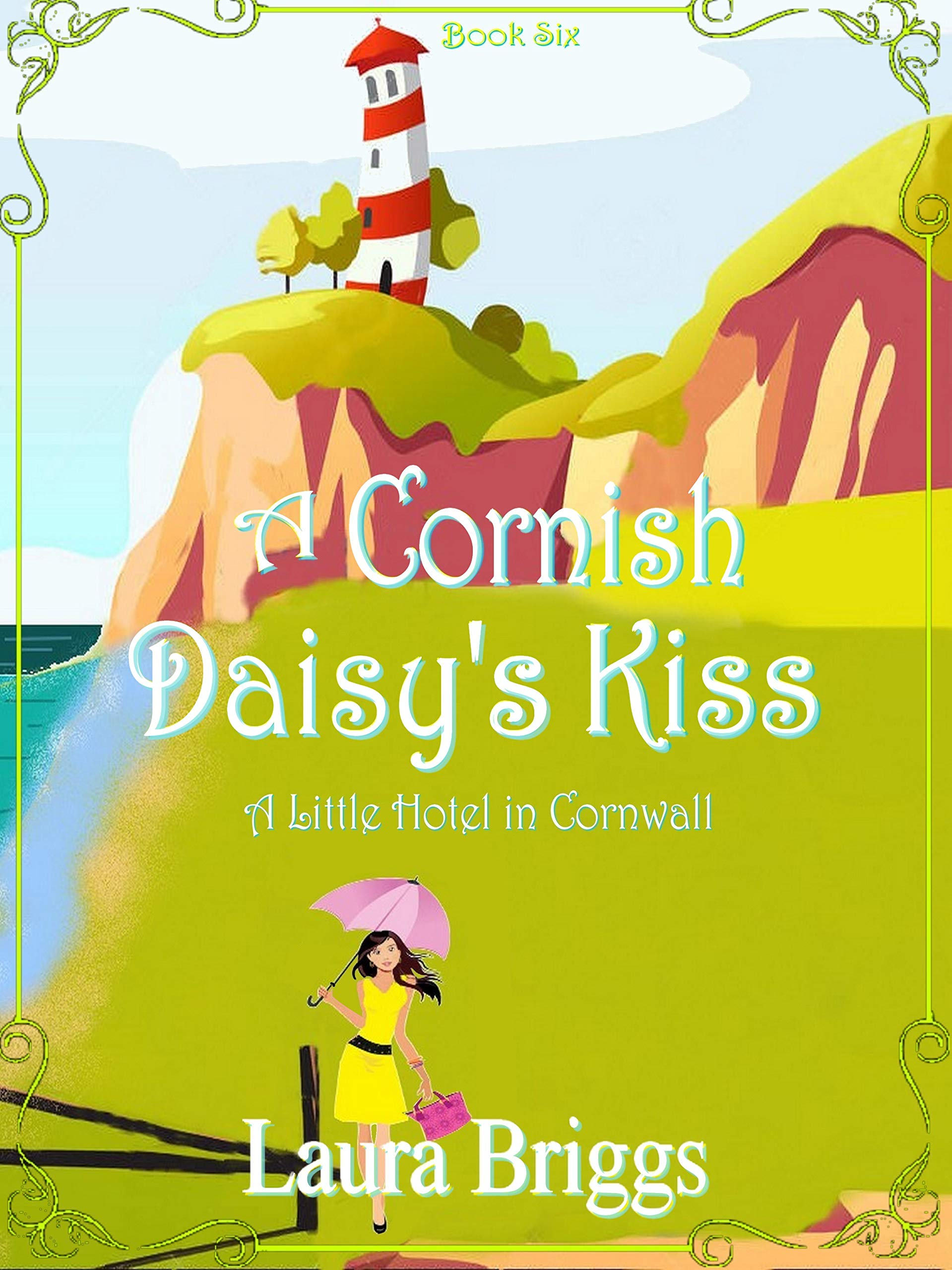 A Cornish Daisy's Kiss (A Little Hotel in Cornwall Book 6)