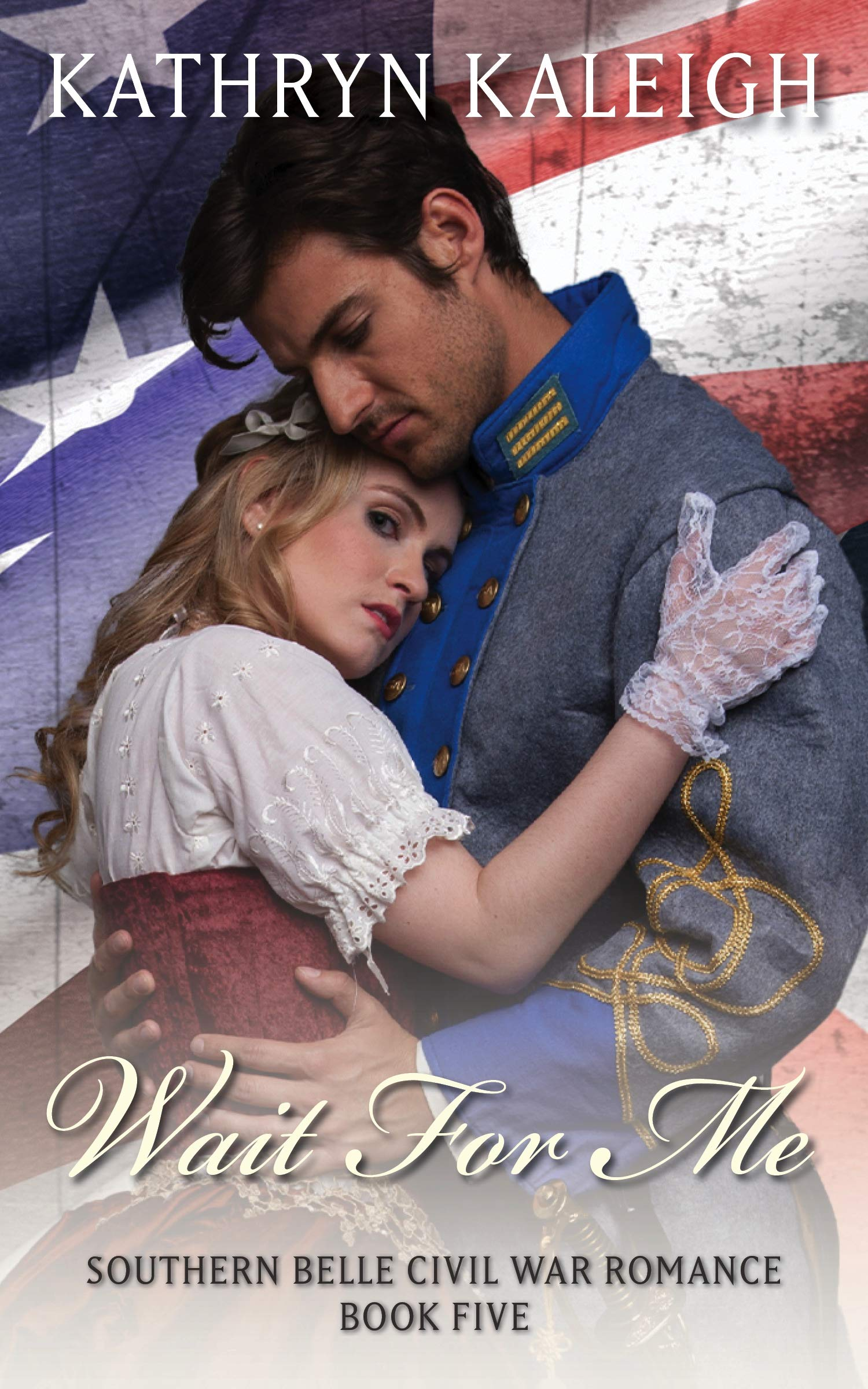 Wait for Me (Southern Belle Civil War Book 5)