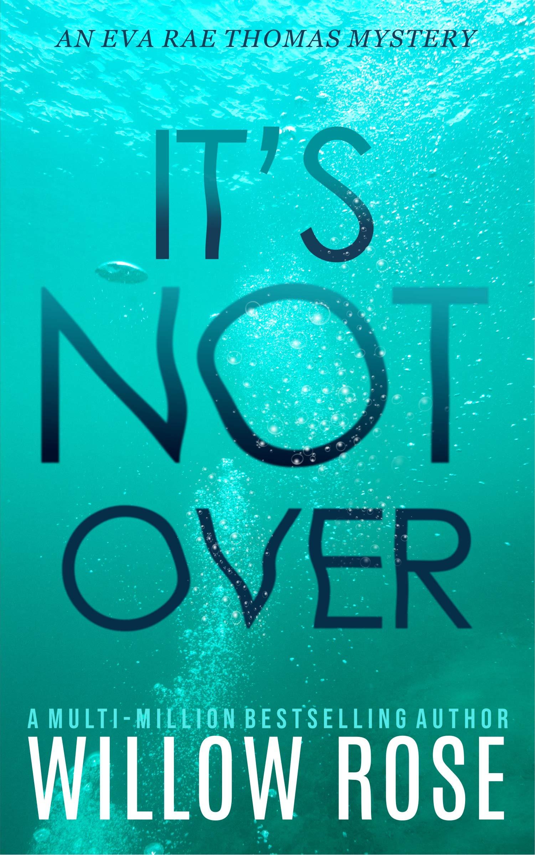 It's Not Over (Eva Rae Thomas Mystery, #6)