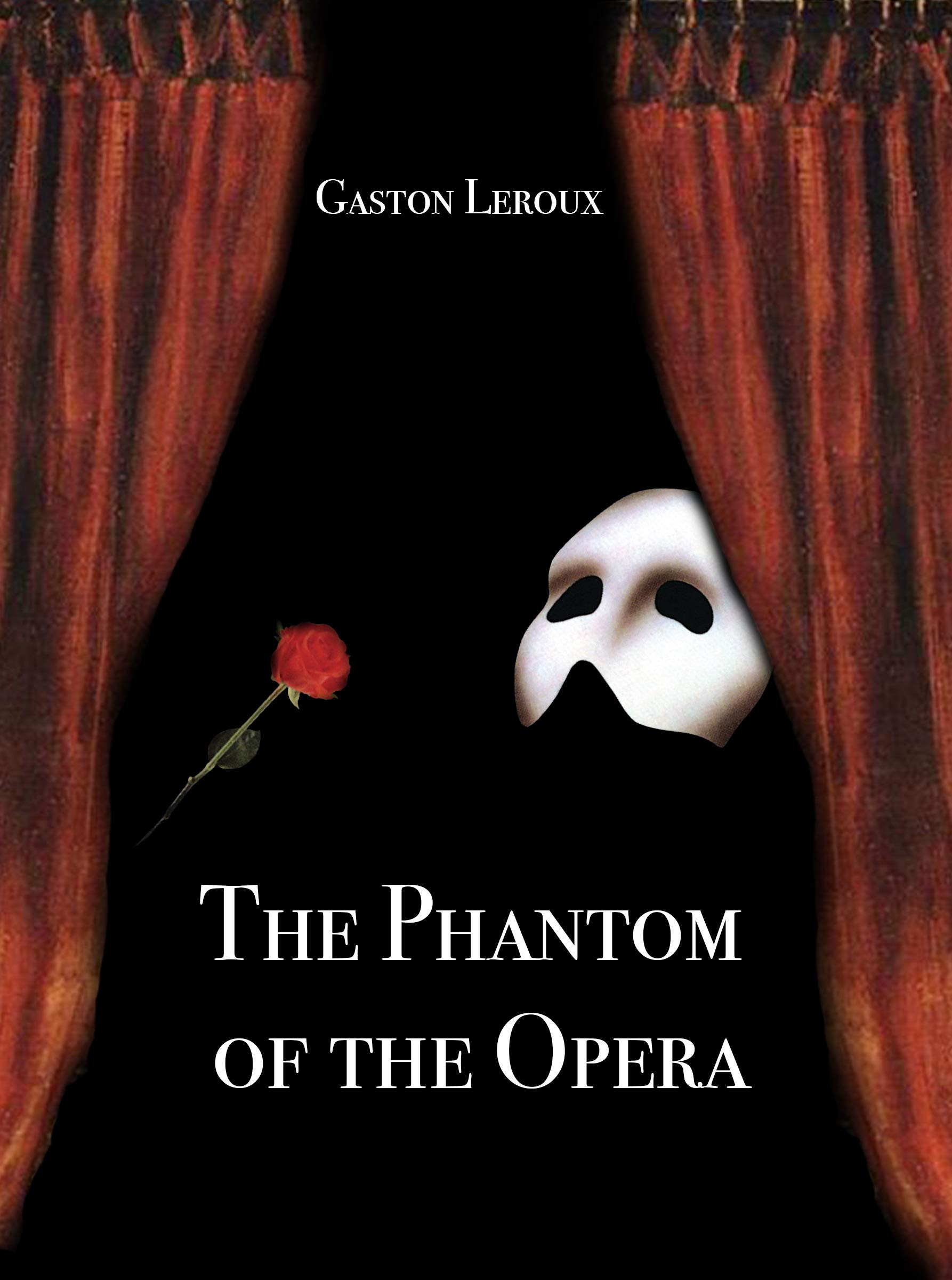 The Phantom of the Opera (Long-time Missing Chapter Included!)(Background History and Secret Findings Included!)(Annotated)
