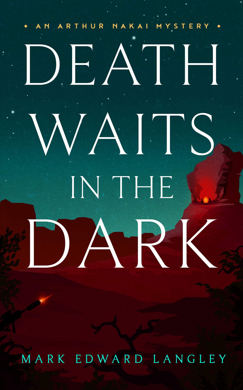 Death Waits in the Dark (The Arthur Nakai Mysteries Book 2)