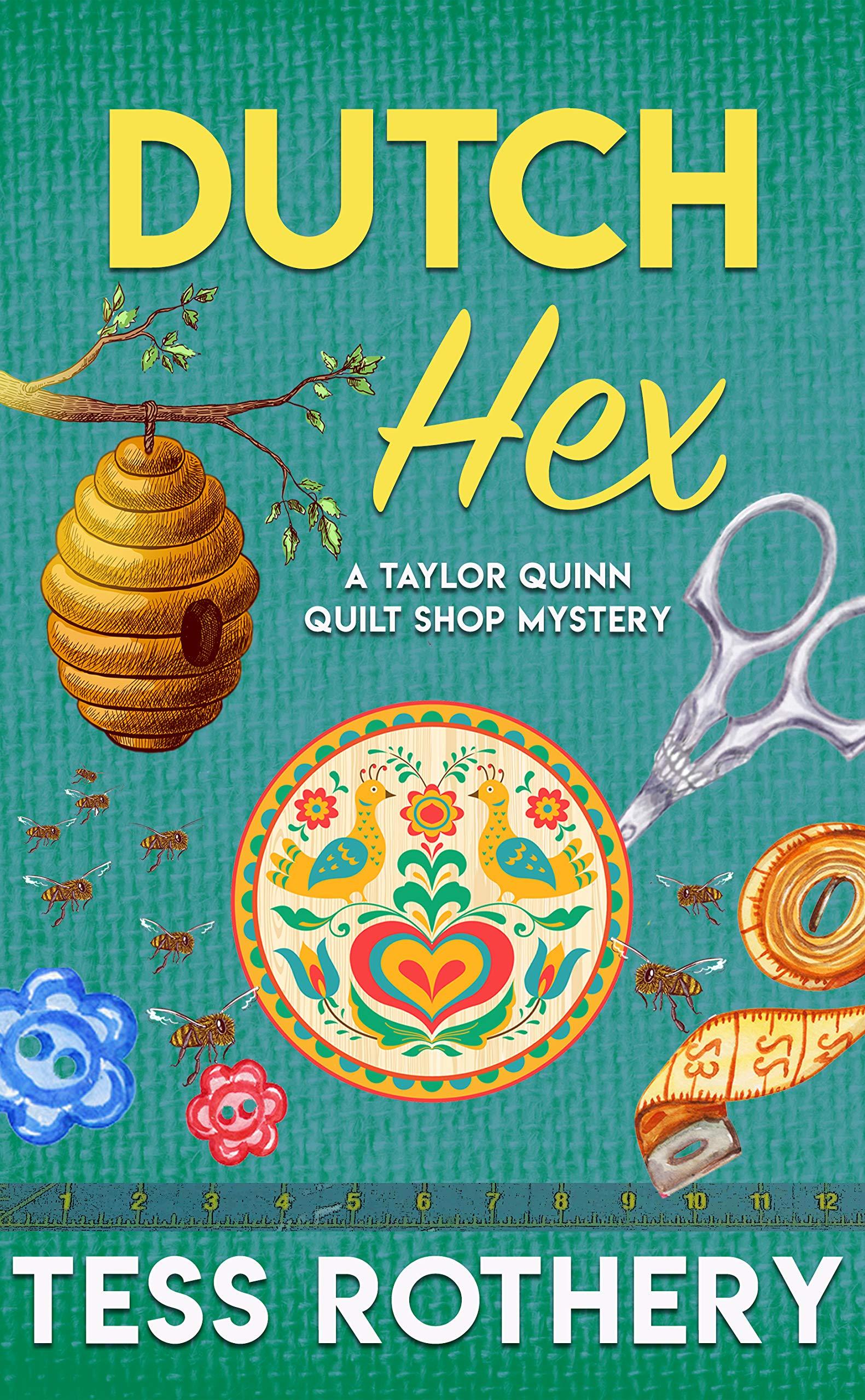 Dutch Hex: A Taylor Quinn Quilt Shop Mystery