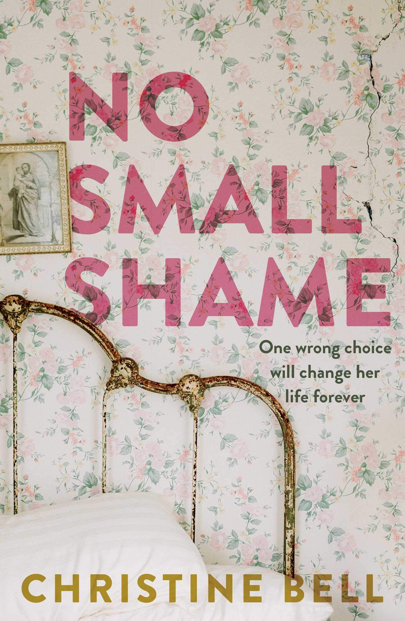 No Small Shame: One wrong choice will change her life forever
