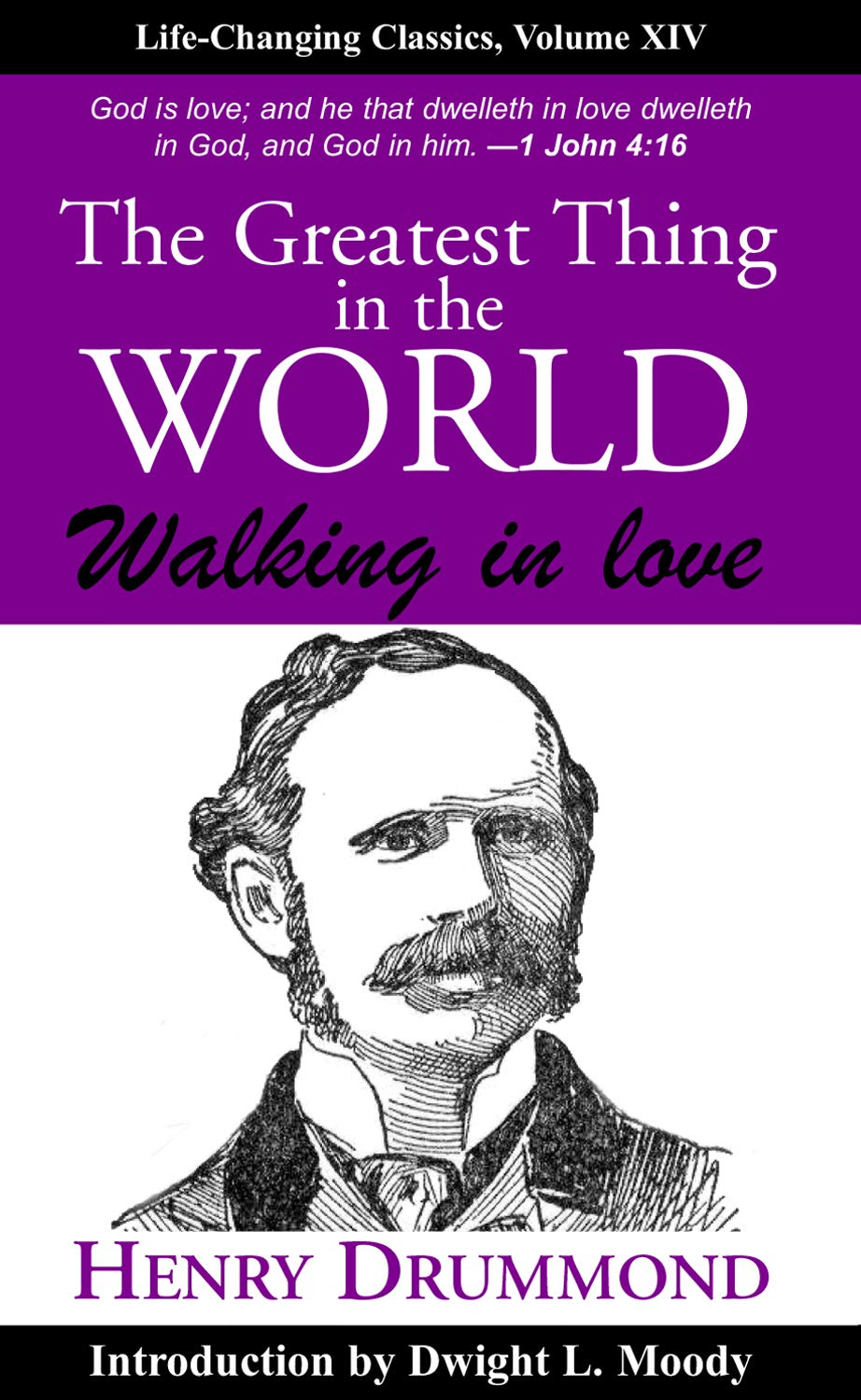 The Greatest Thing in the World: Laws of Leadership Series, Volume IV: Walking in Love