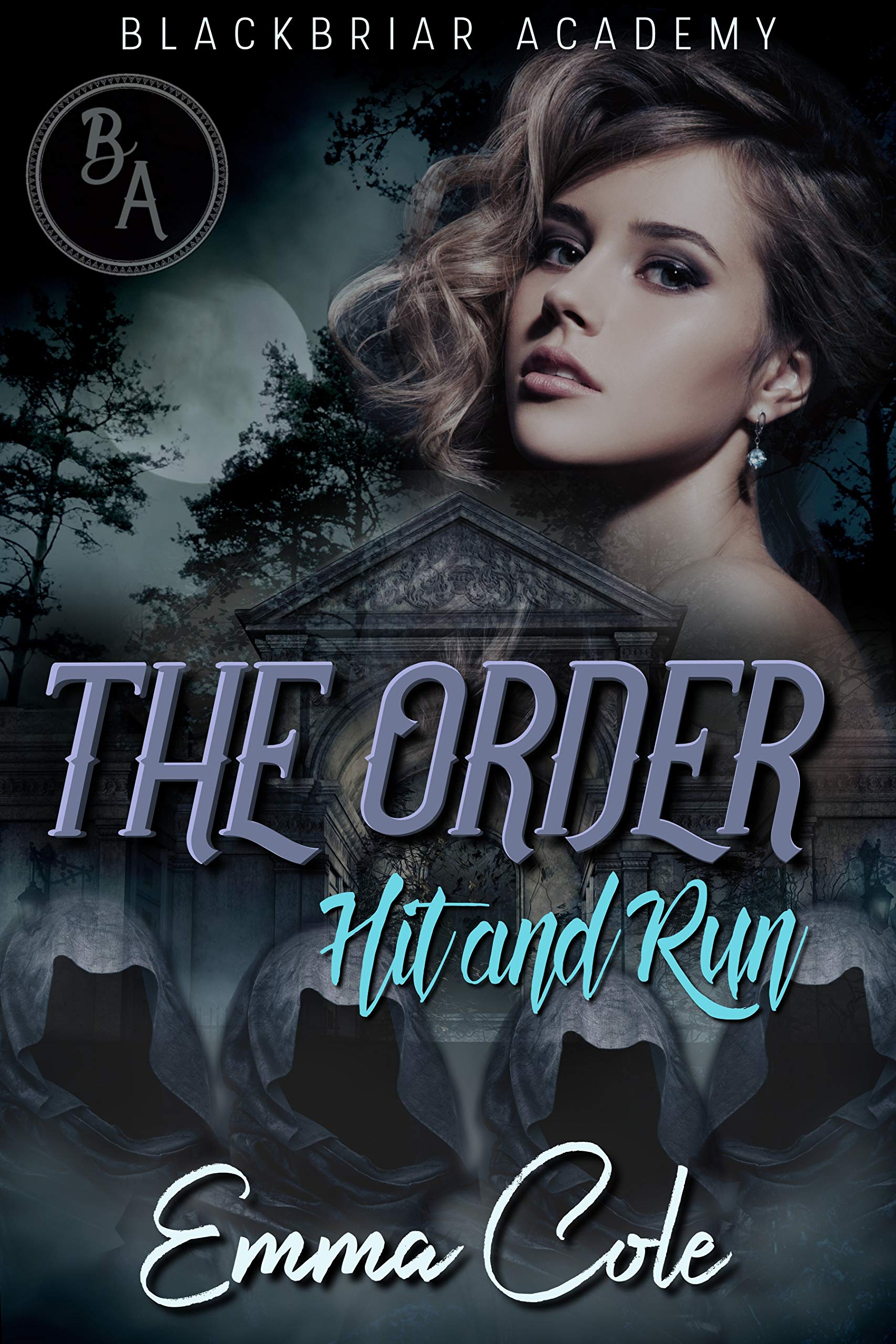 The Order: Hit and Run (Blackbriar Academy, #1)