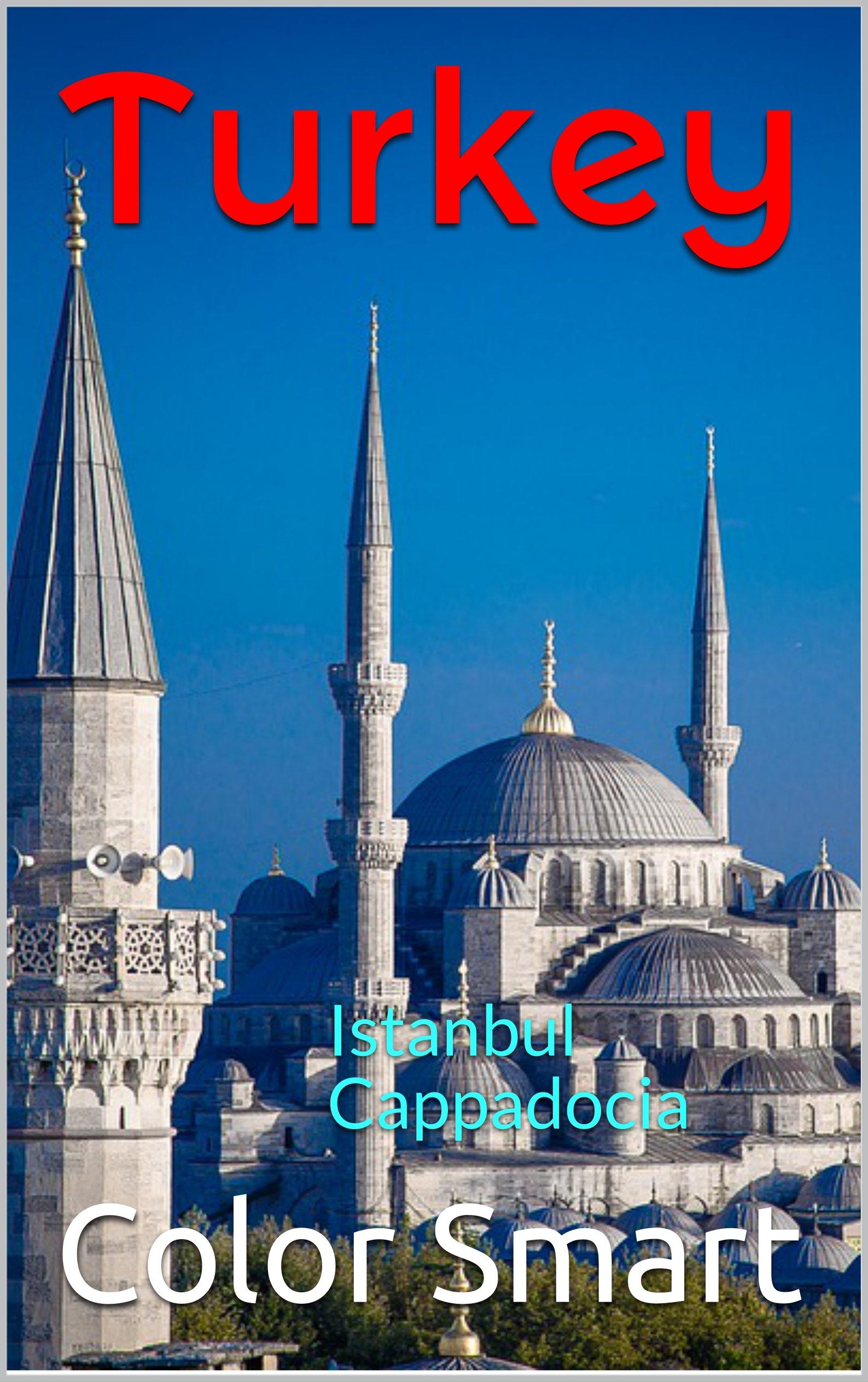 Turkey: Istanbul Cappadocia (Photo Book Book 79)