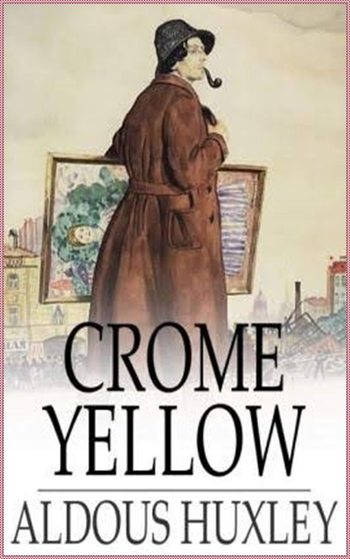 Crome Yellow - Aldous Huxley [modern library classics](annotated)