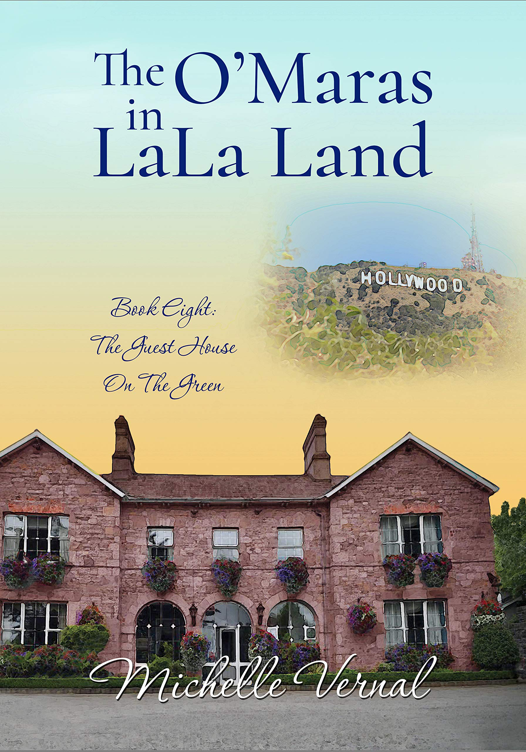 The O'Mara's in LaLa Land: A funny women's saga series about mothers and daughters and their emotional journeys (The Guesthouse on the Green Book 8)