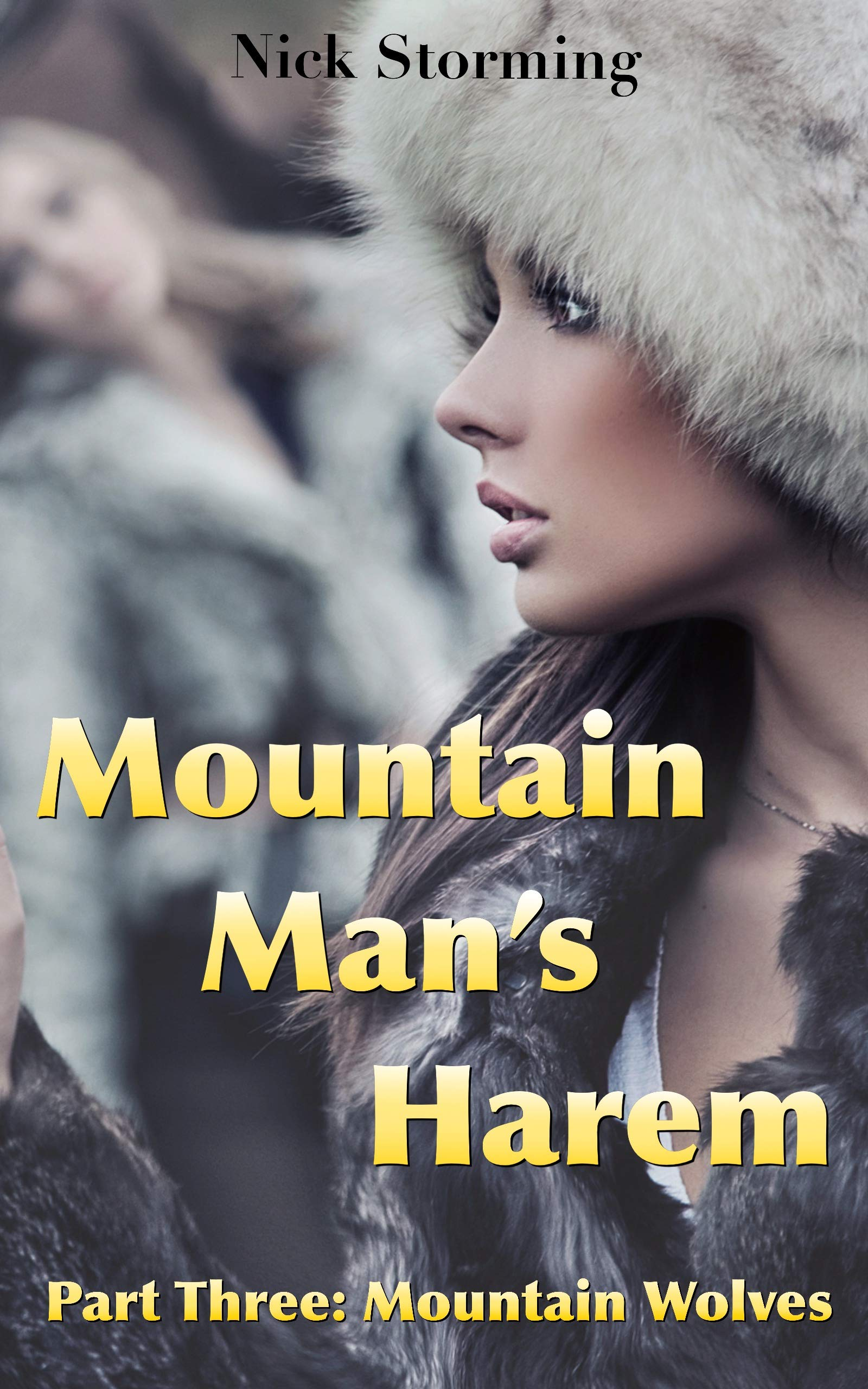 Mountain Man's Harem: Part Three: Mountain Wolves