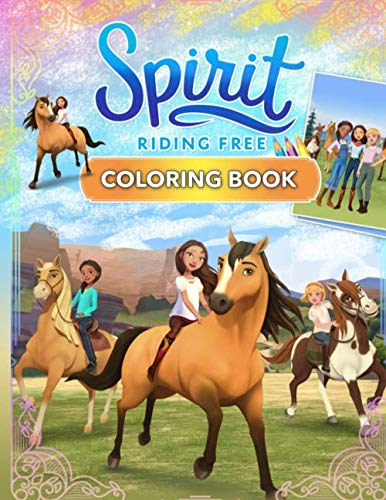 Spirit Riding Free Coloring Book: Spirit Riding Free Coloring Book With Awesome Unofficial Images For Kids