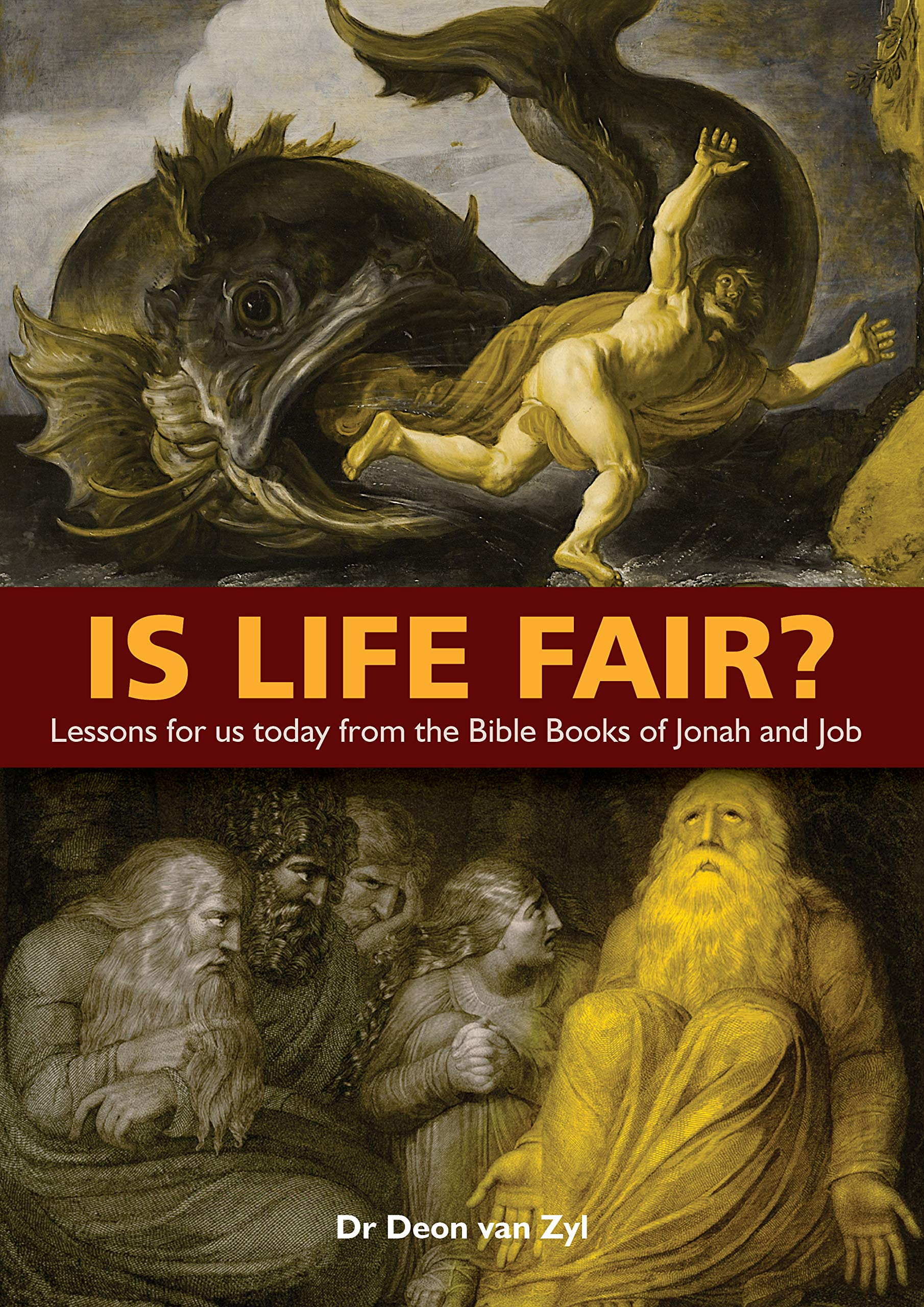 Is Life Fair?: Lessons for us today from the Bible Books of Jonah and Job