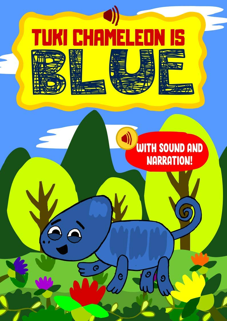 Tuki Chameleon is Blue – An interactive and engaging sound enabled eBook with real voice narrations and sounds for early readers: For preschoolers, toddlers and kids aged 3 to 5