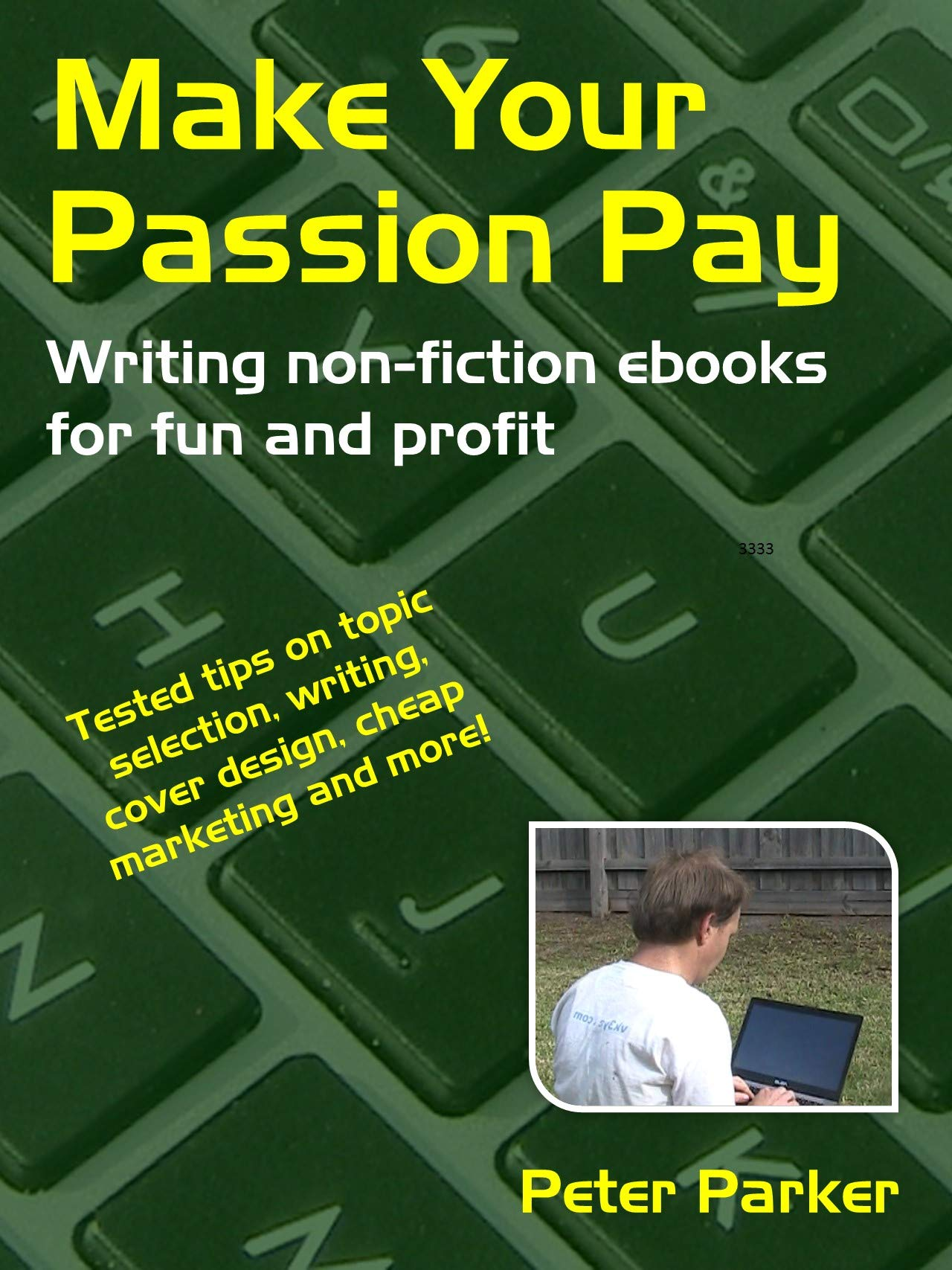 Make Your Passion Pay: Writing non-fiction ebooks for fun and profit