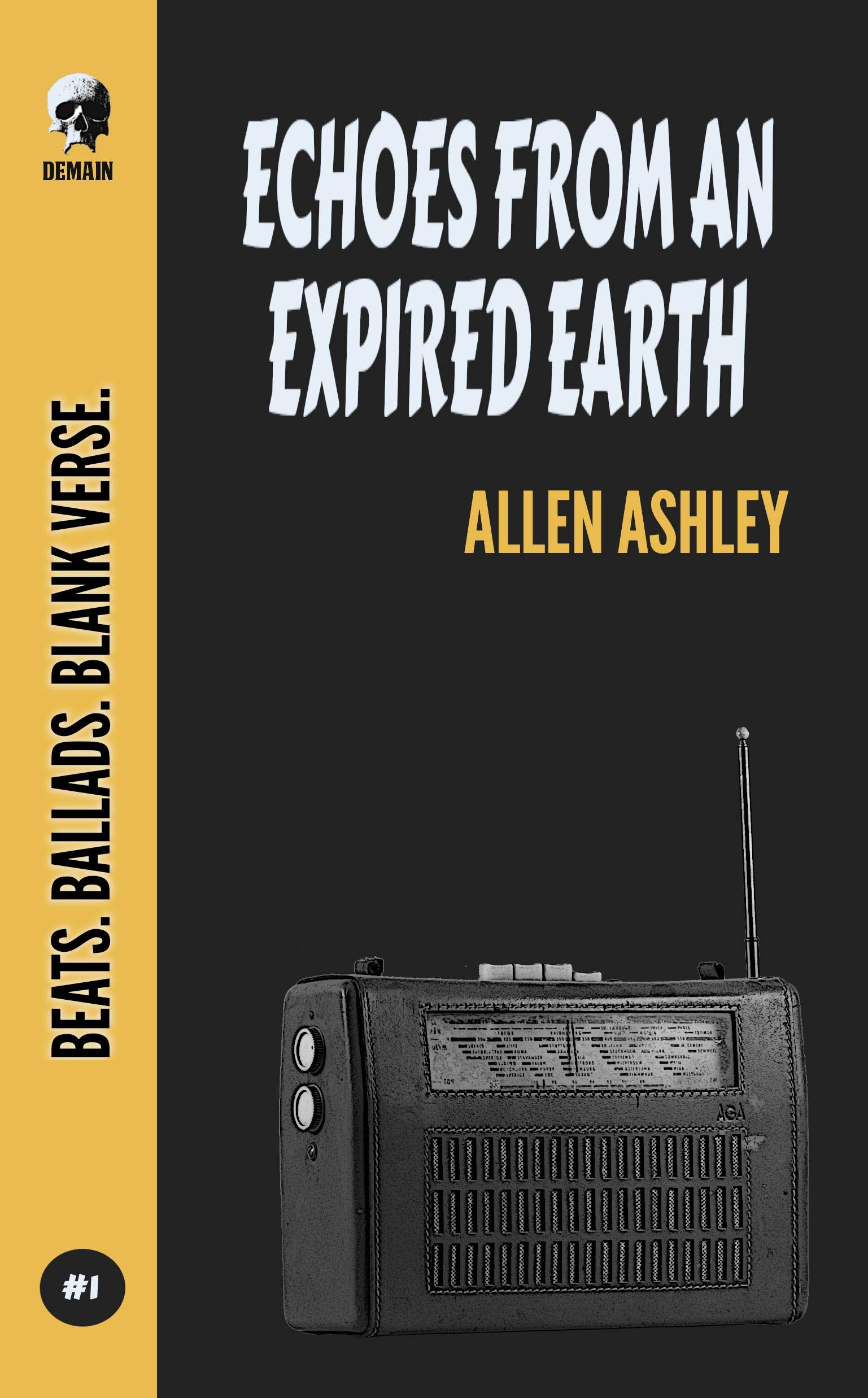 Echoes From An Expired Earth (Beats! Ballads! Blank Verse! Book 1)