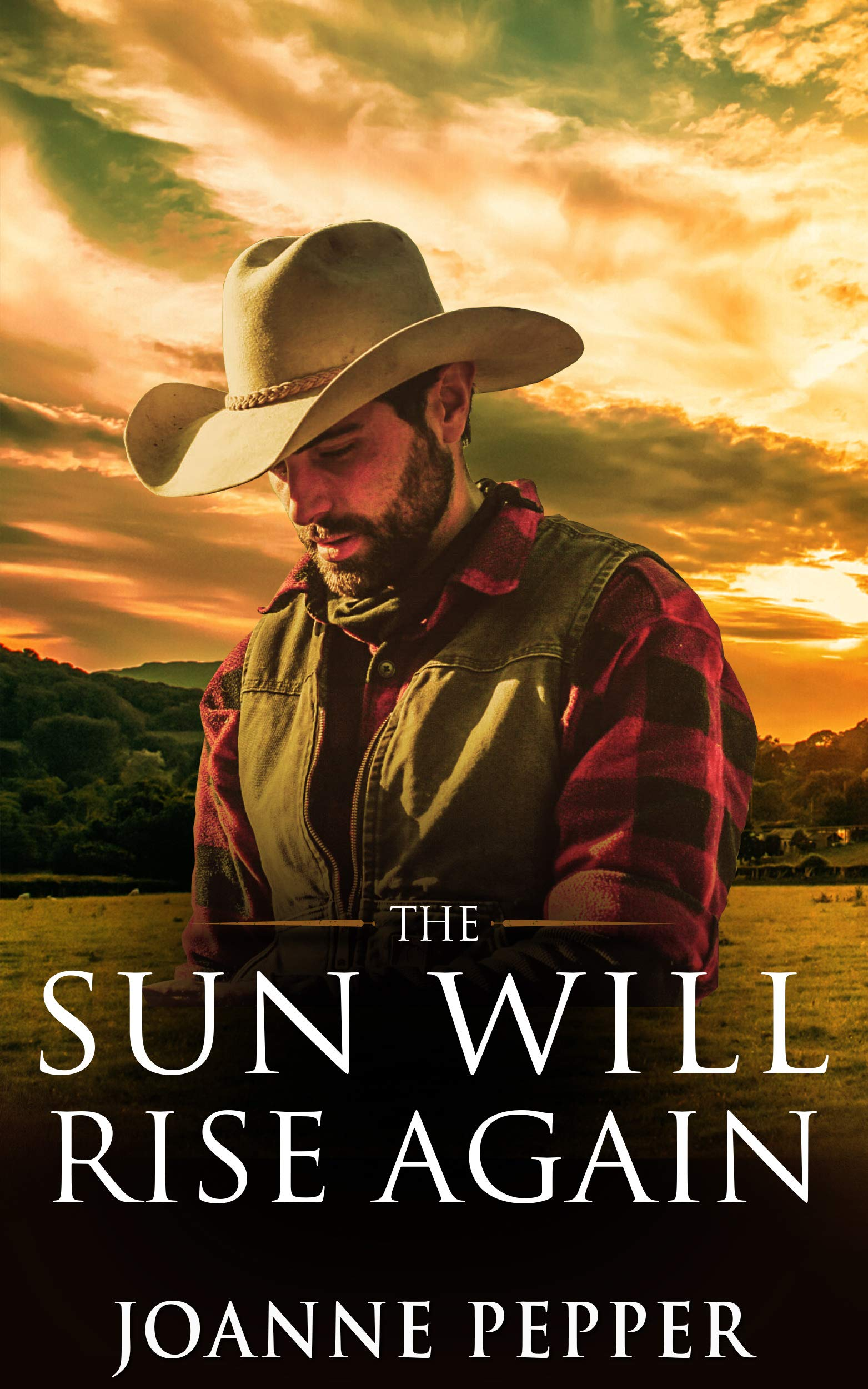 The Sun Will Rise Again - Book 1 of the Broken Bow Series