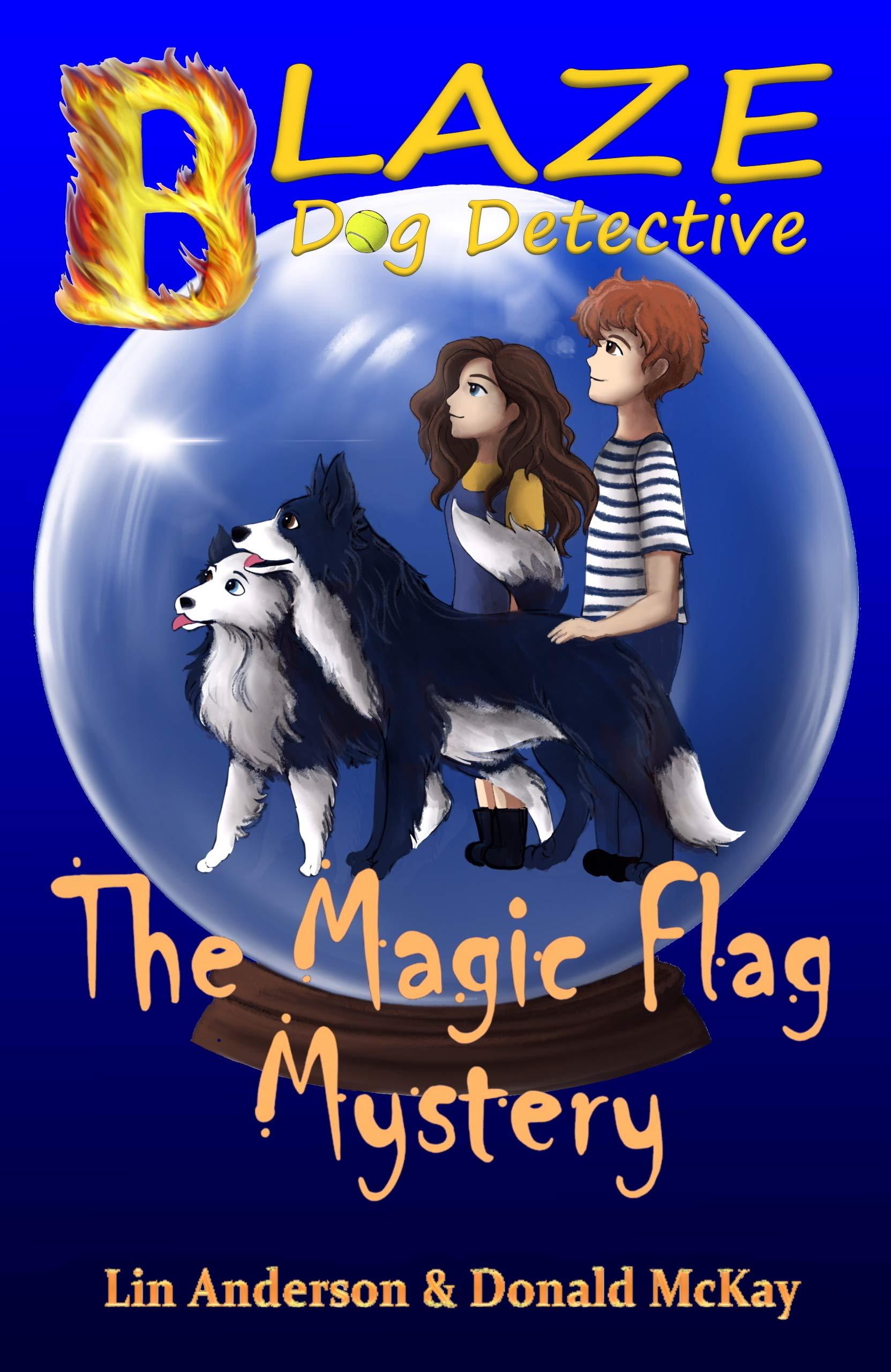 The Magic Flag Mystery (Blaze Dog Detective Book 1)