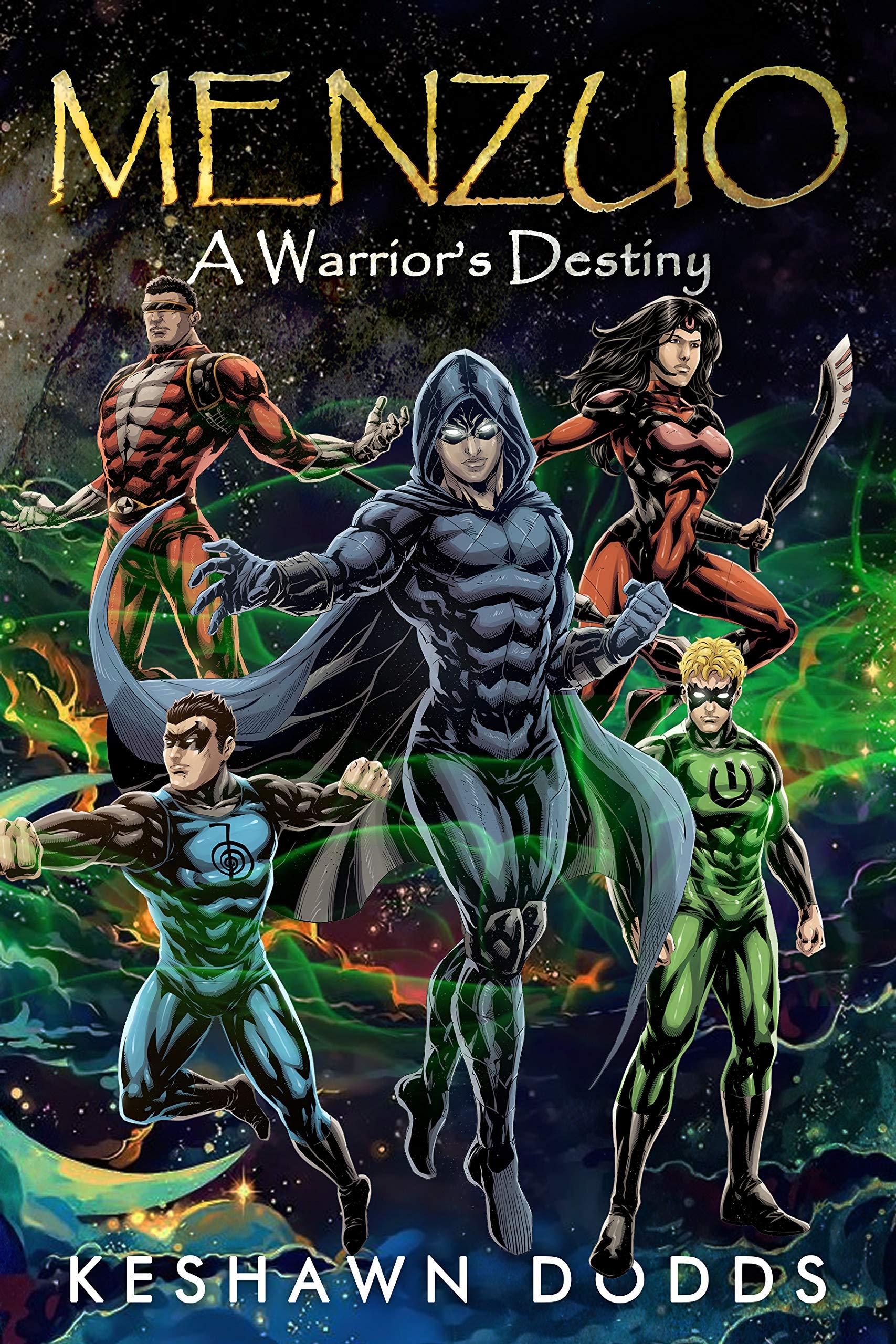Menzuo: An Epic Superhero Fantasy Adventure Series - A Warrior's Destiny (A Dark Spores Novel Book 7)