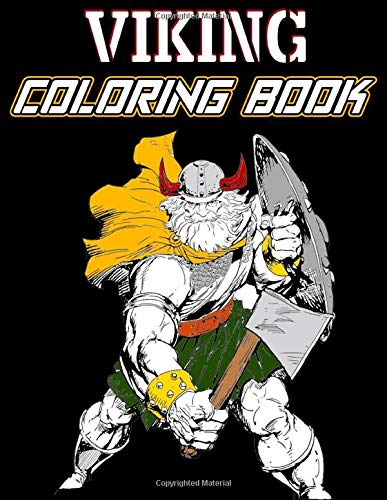 Viking Coloring Book: Warriors, Bersekers, Dragon Ships and More! Myth Coloring Book, Vikings History Coloring for Stress Relief and Relaxation