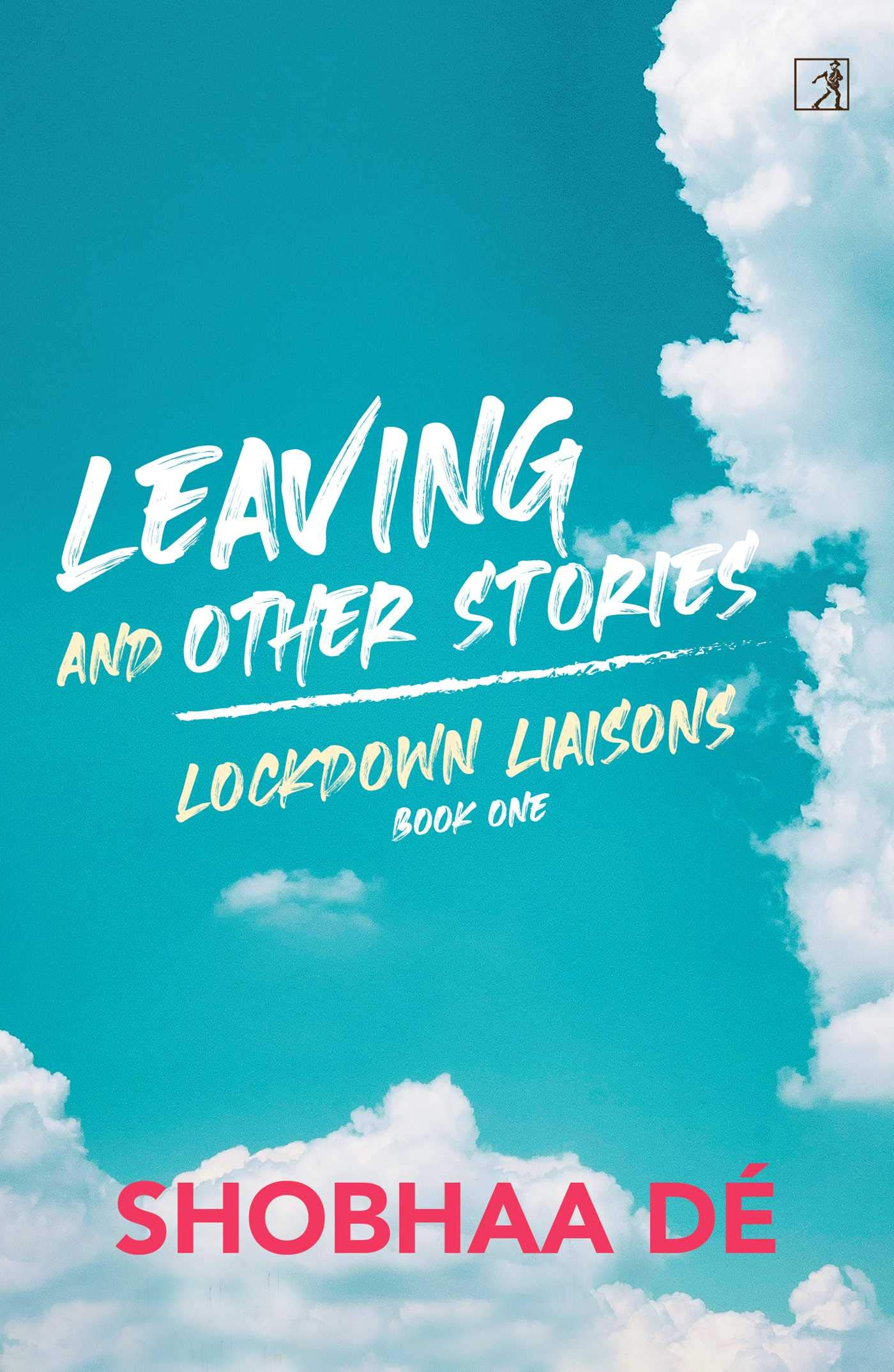 Lockdown Liaisons: Leaving and Other Stories