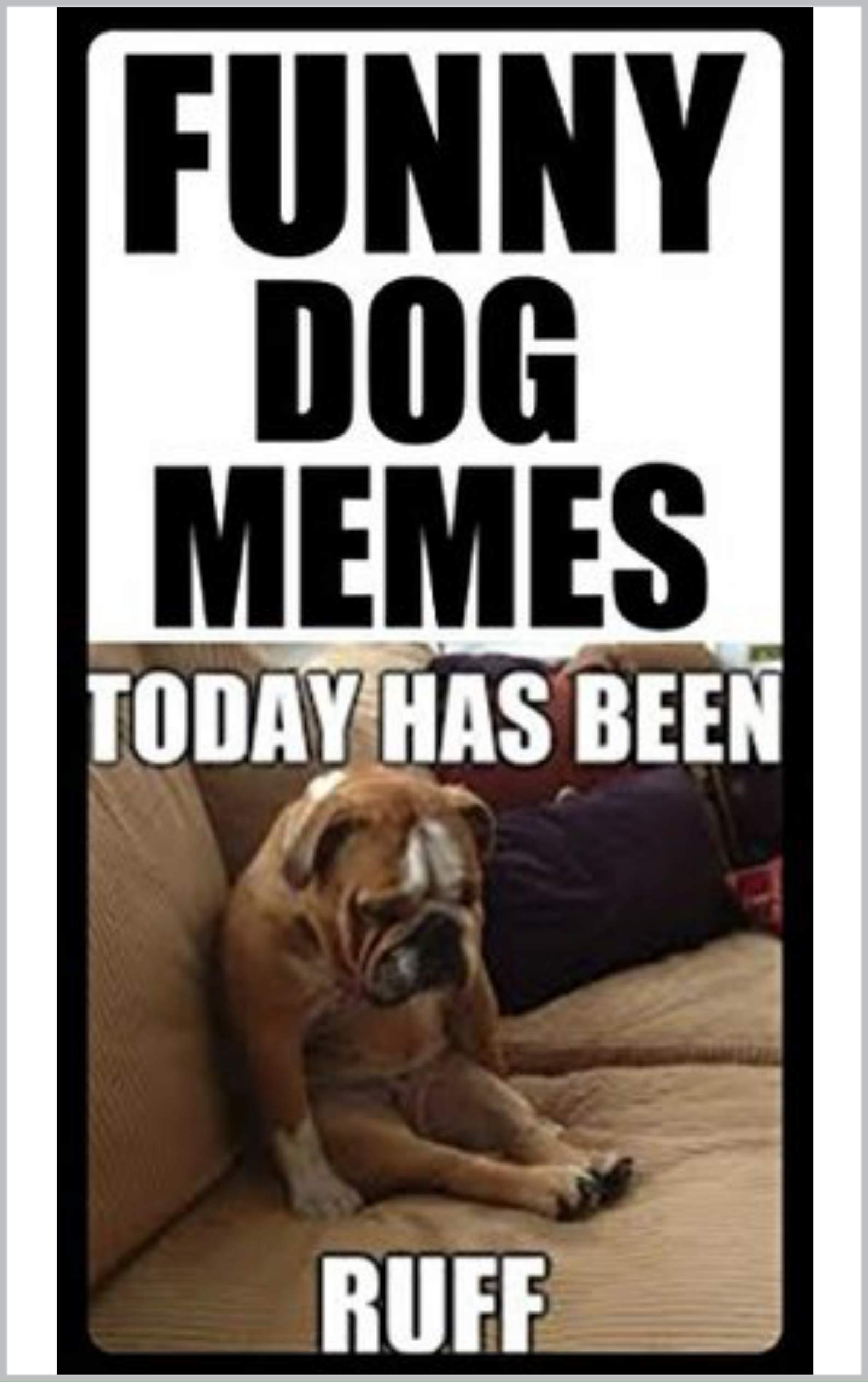 Memes: Funny Memes DOGGO SPECIAL Funny Dog Memes And Other Cool Memes For Epic Cool Kids And Dudes