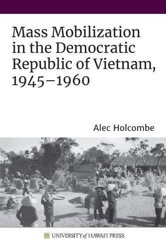 Mass Mobilization in the Democratic Republic of Vietnam, 1945–1960