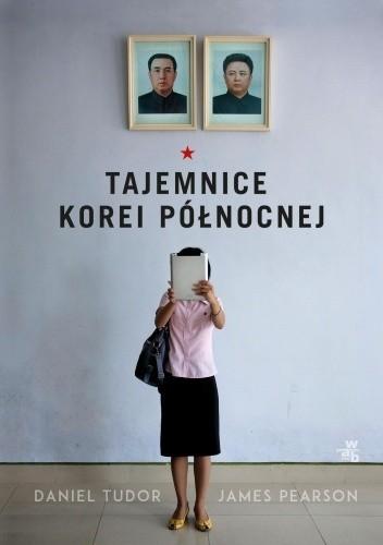 Tajemnice Korei Północnej. Prywatny handel, trendy w modzie, obozy pracy, dysydenci i uciekinierzy