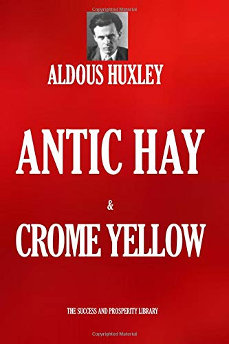 Crome Yellow and Antic Hay