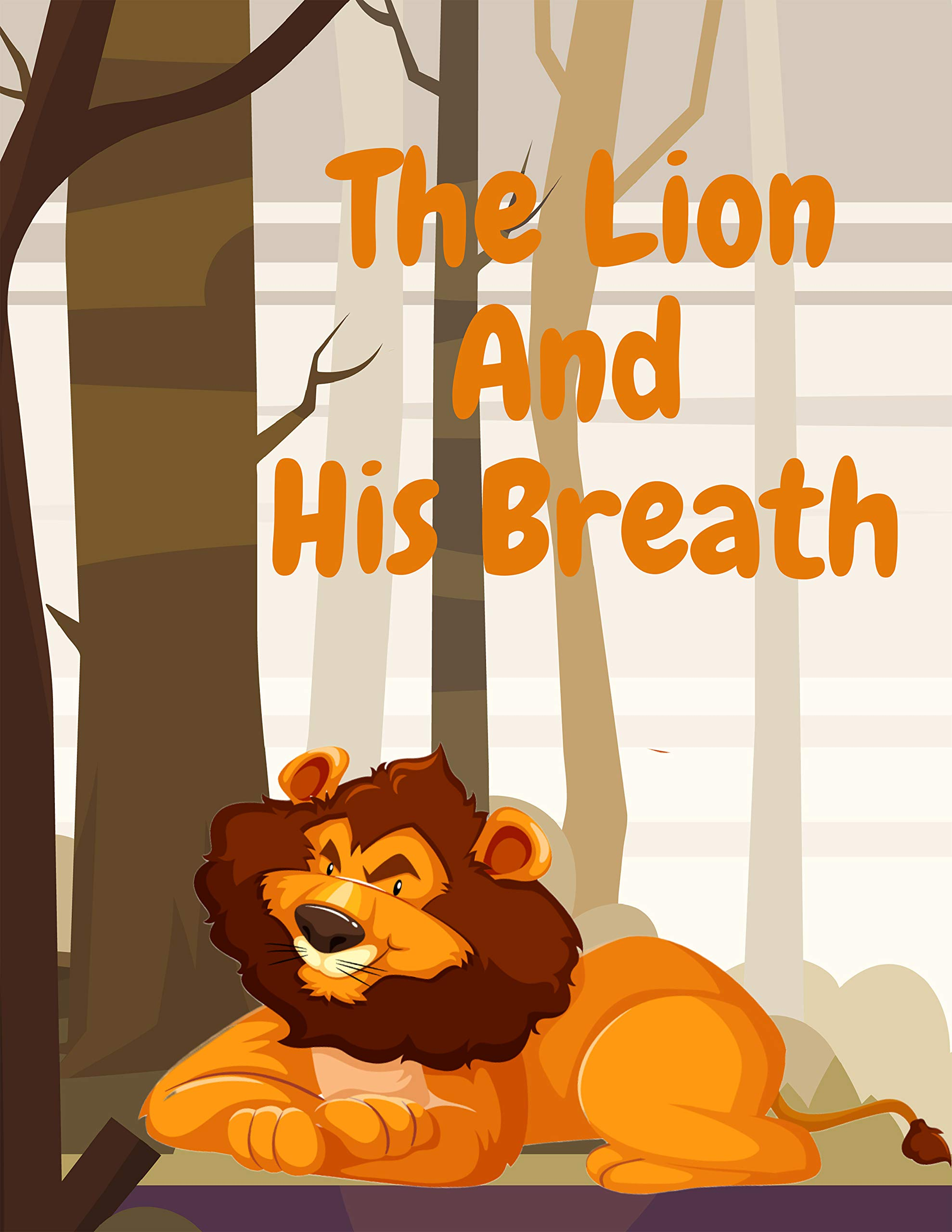 The Lion And His Breath: Books for kids, Bedtime story, Fable Of The Lion And His Breath, tales to help children fall asleep fast. Animal Short Stories, By Picture Book For Kids 2-6 Ages
