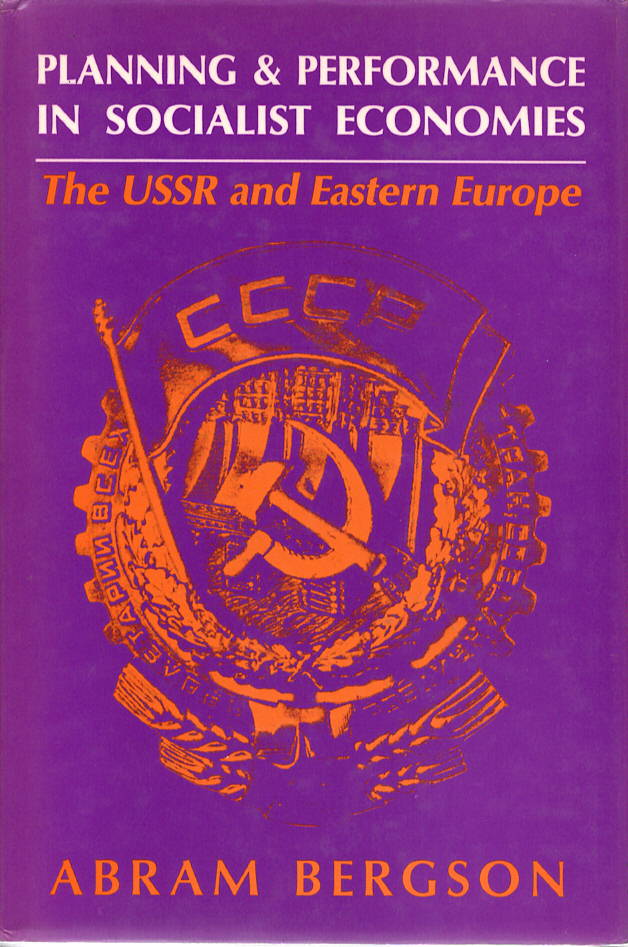 Planning and Performance Socialist Economies: The USSR and Eastern Europe