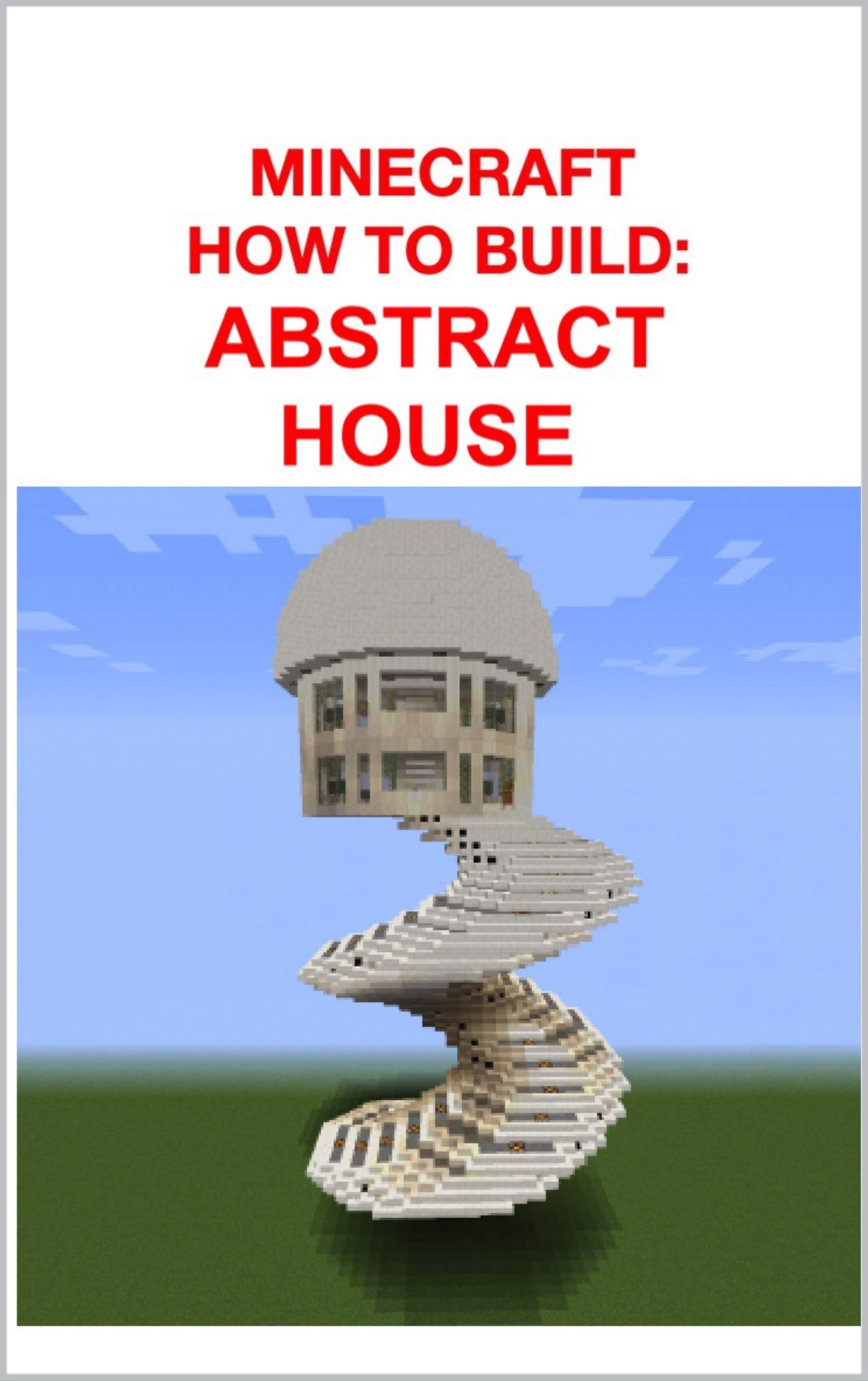 MINECRAFT HOW TO BUILD UNFURNISHED FANTASY ABSTRACT HOUSE: EXCLUSIVE VERSION, TIPS FROM THE GAME PLAYERS HAVE NO IDEA ABOUT (369)
