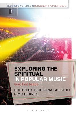 Exploring the Spiritual in Popular Music: Beatified Beats