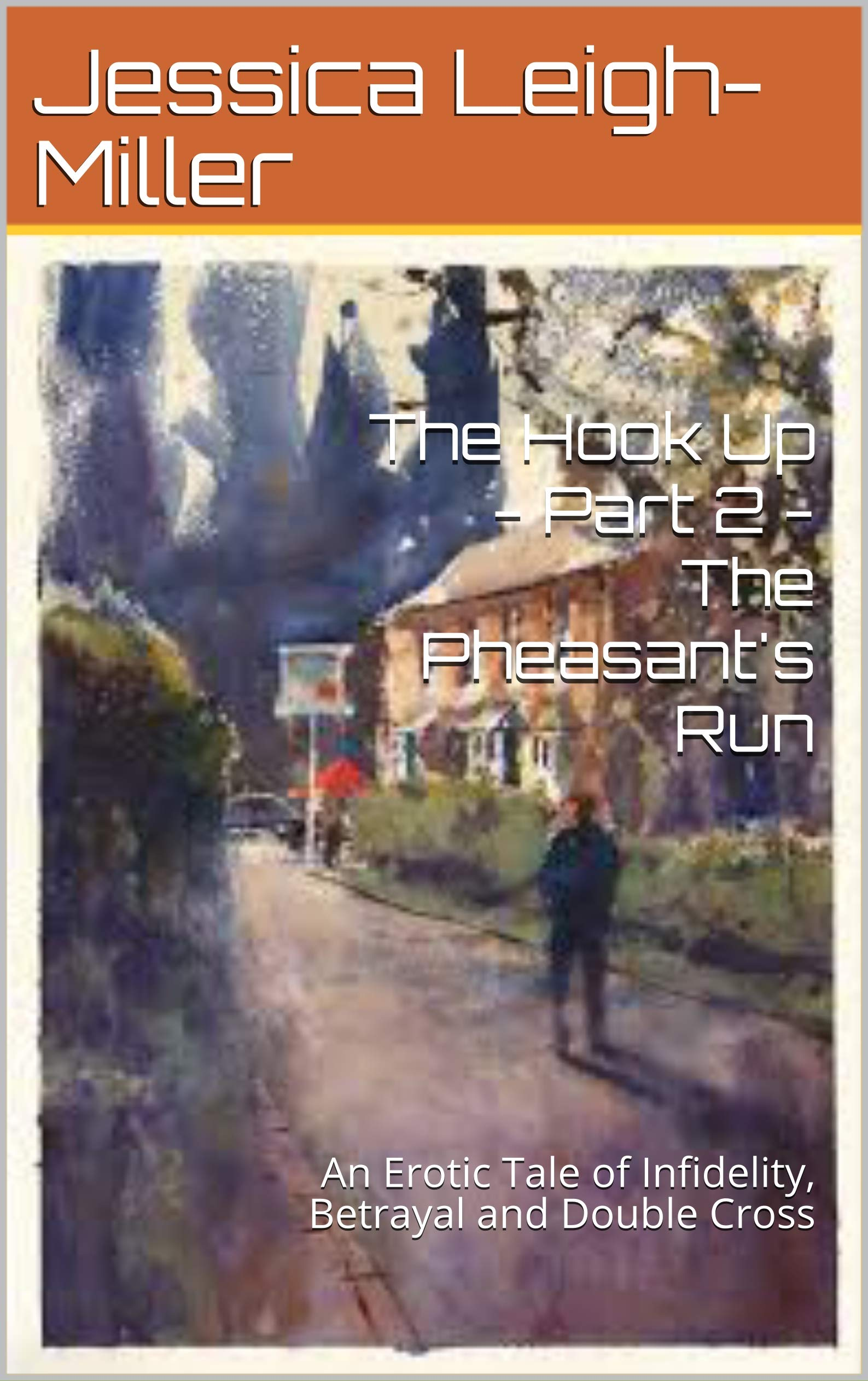 The Hook Up - Part 2 - The Pheasant's Run: An Erotic Tale of Infidelity, Betrayal and Double Cross