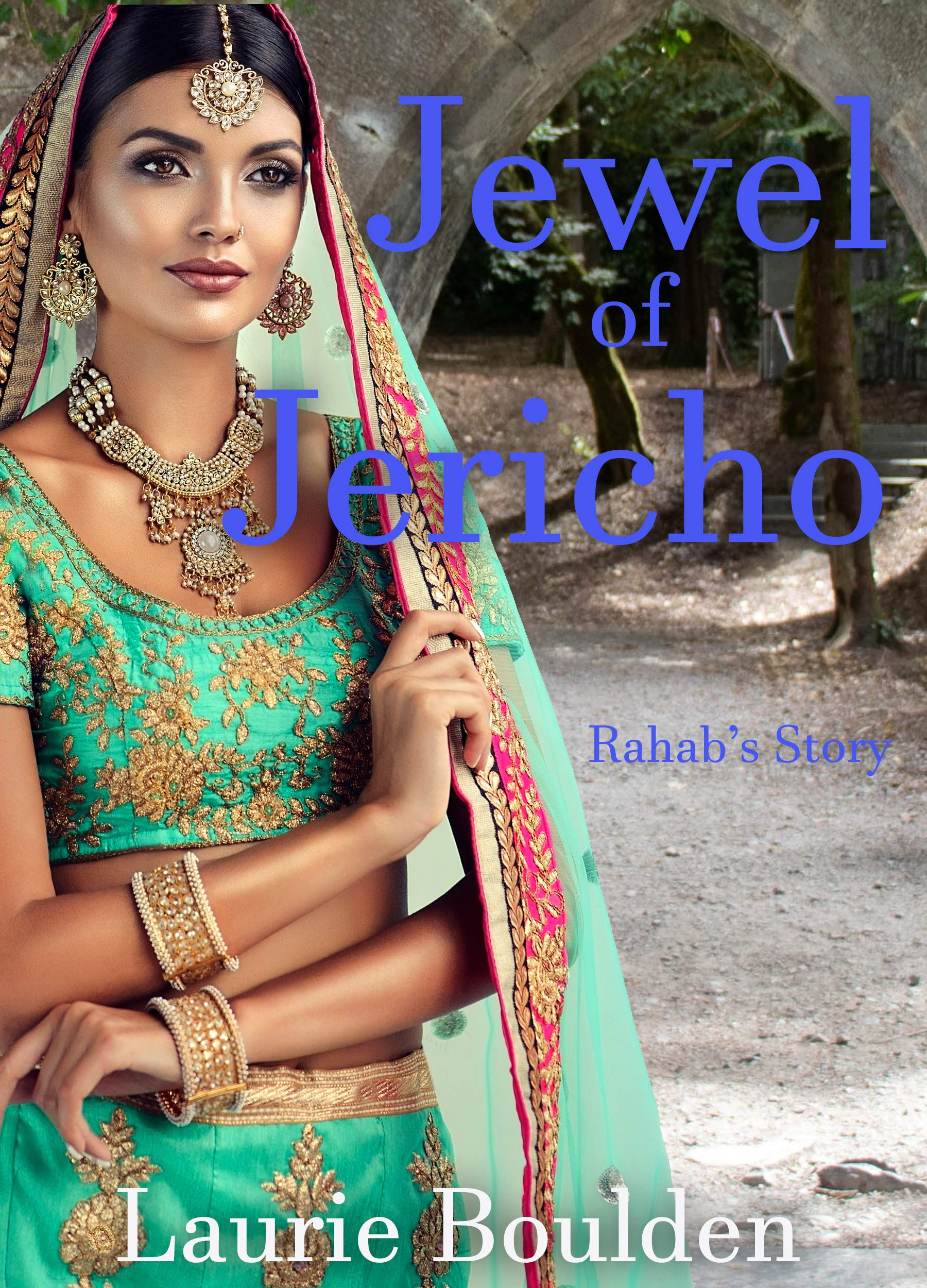 Jewel of Jericho: Rahab's Story: Biblical historical fiction (Fruit of Her Hands Book 1)
