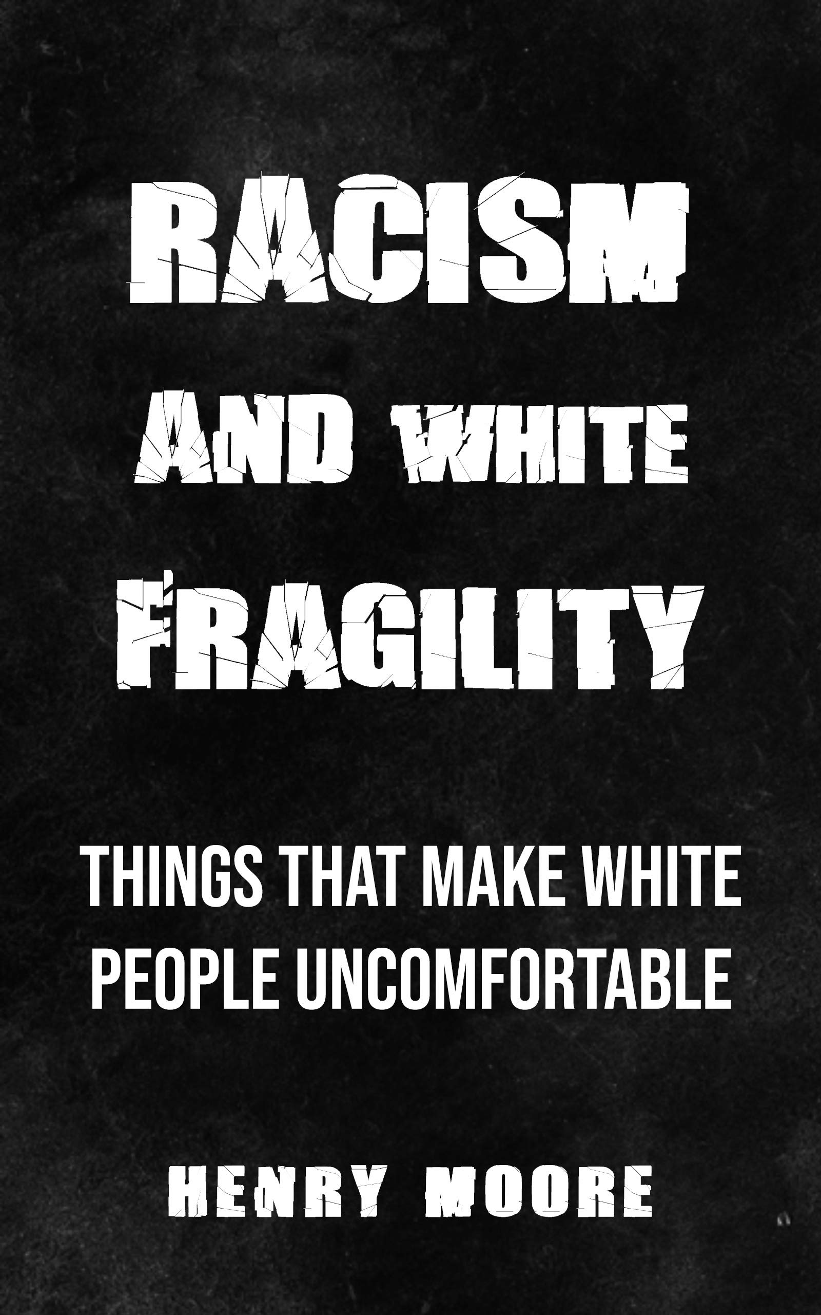 Racism And White Fragility: Things That Make White People Uncomfortable