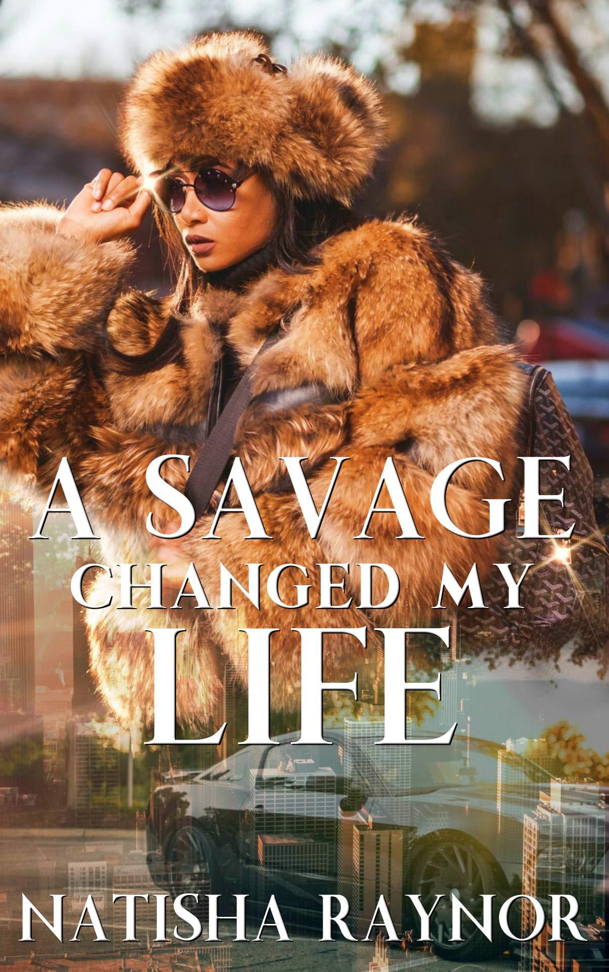 A Savage Changed My Life