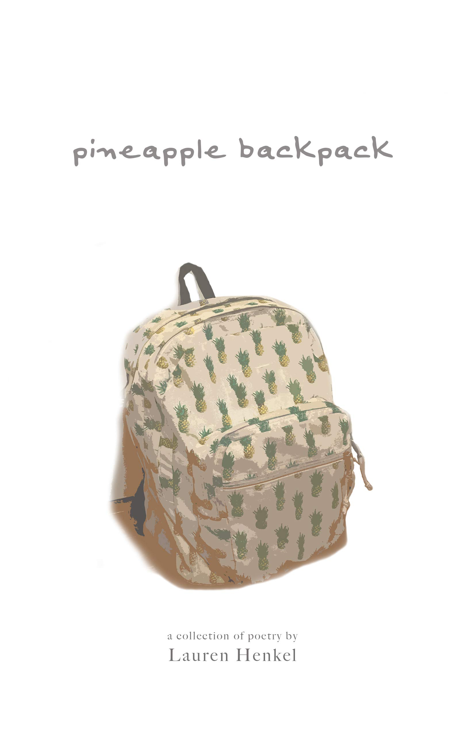 pineapple backpack: a poetry collection