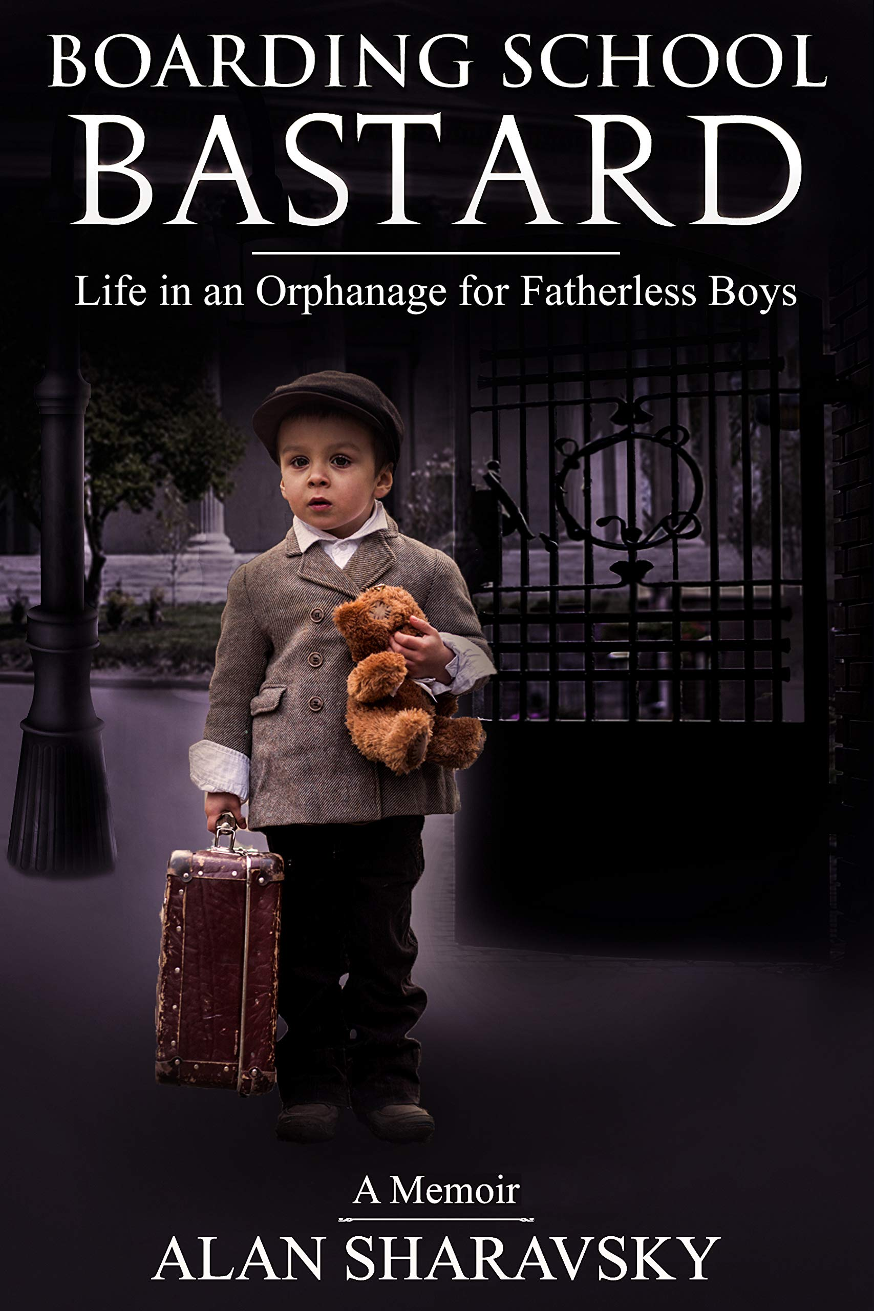 Boarding School Bastard: Life in an Orphanage for Fatherless Boys: A Memoir