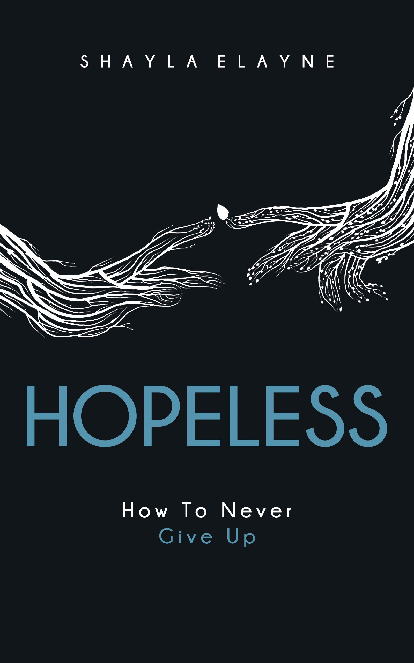HOPELESS: How to Never Give Up