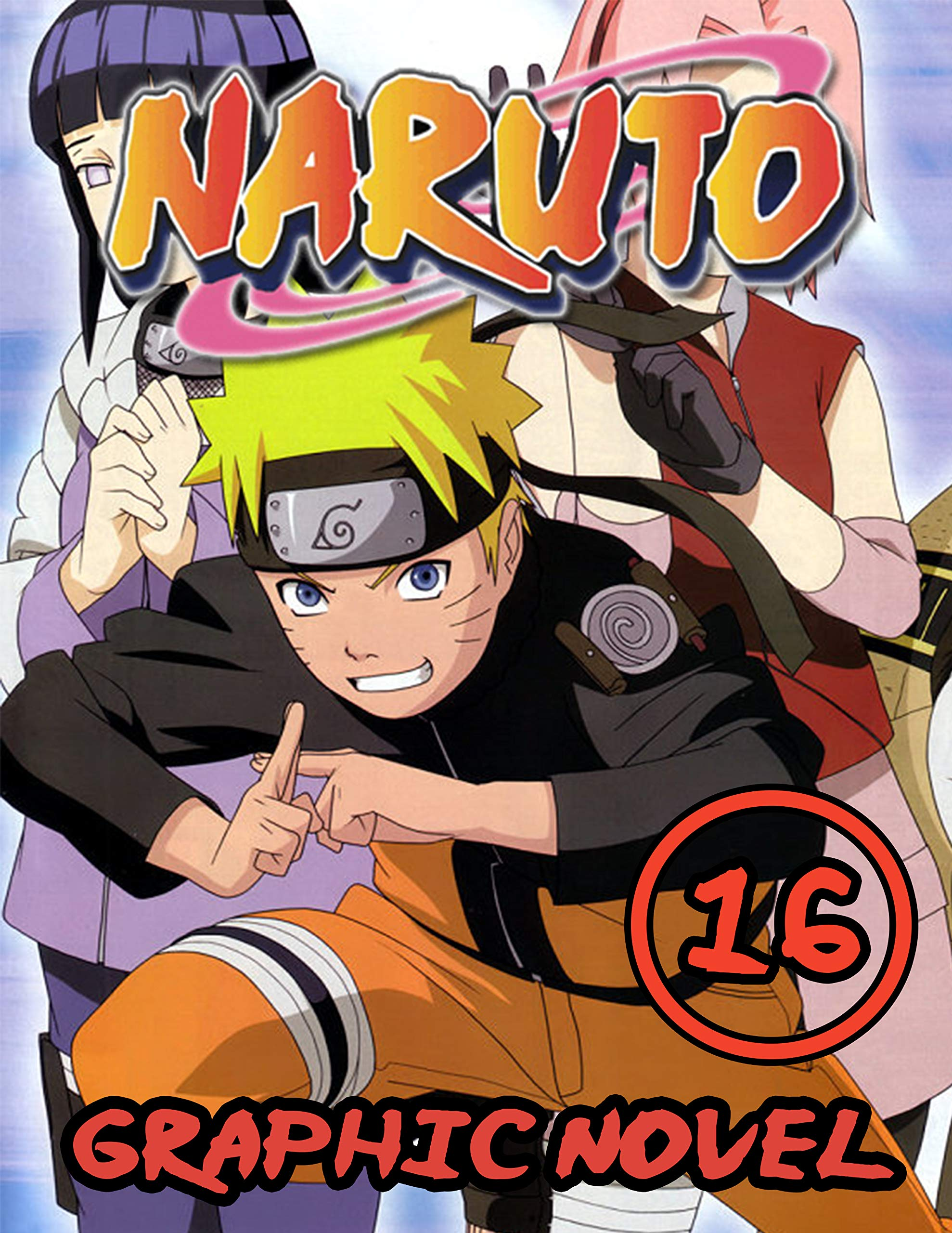 Naruto Graphic Novel: Vol 16 - Full Color Great Shounen Manga For Young & Teens , Adults