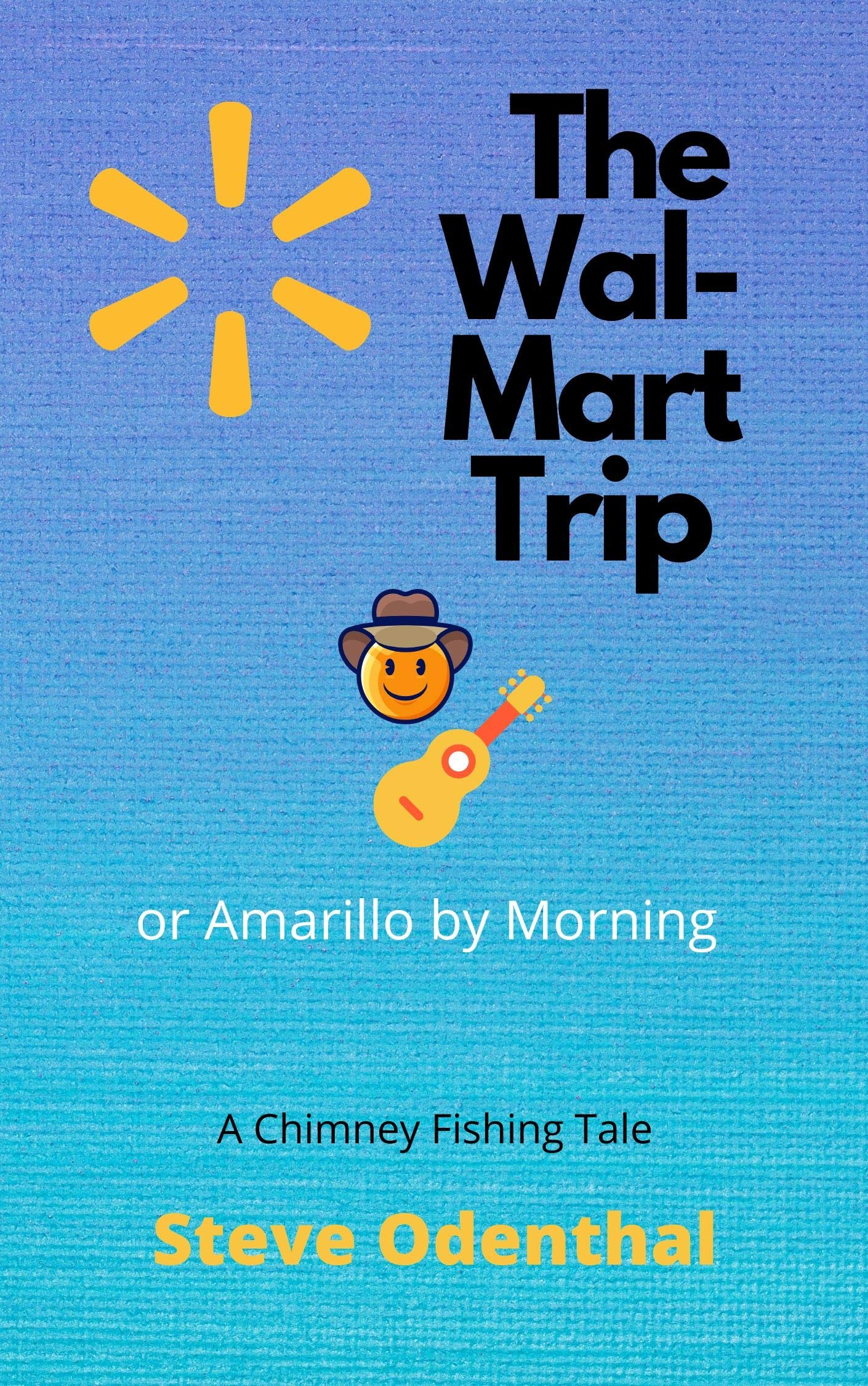 The Wal-Mart Trip: or Amarillo by Morning (Chimney Fishing Book 4)